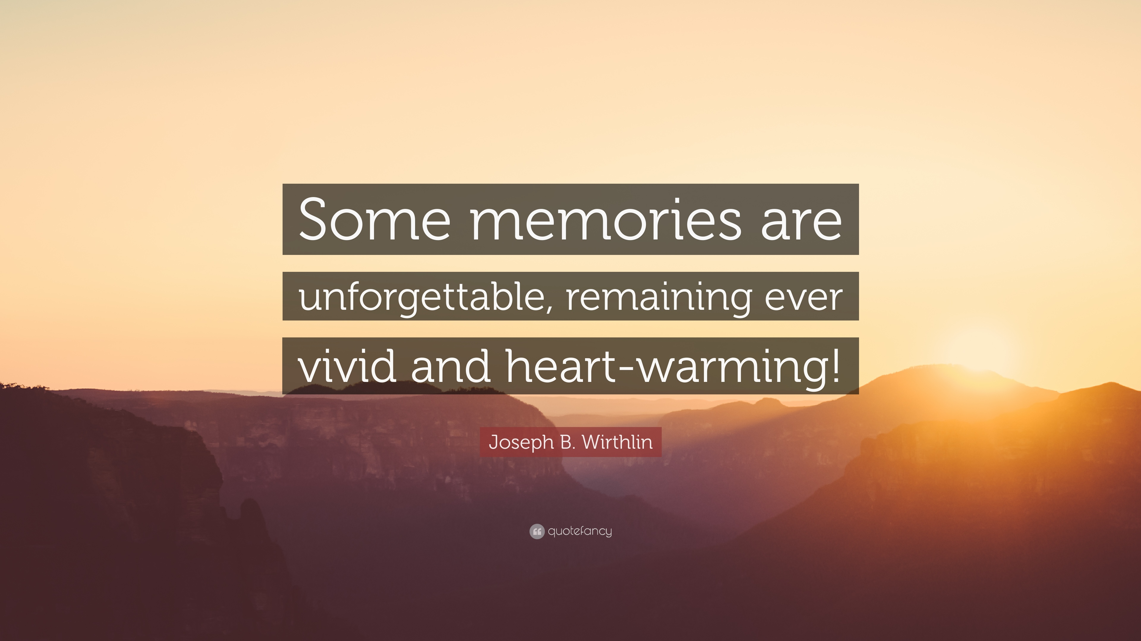 Joseph B. Wirthlin Quote: U201cSome Memories Are Unforgettable, Remaining Ever  Vivid And