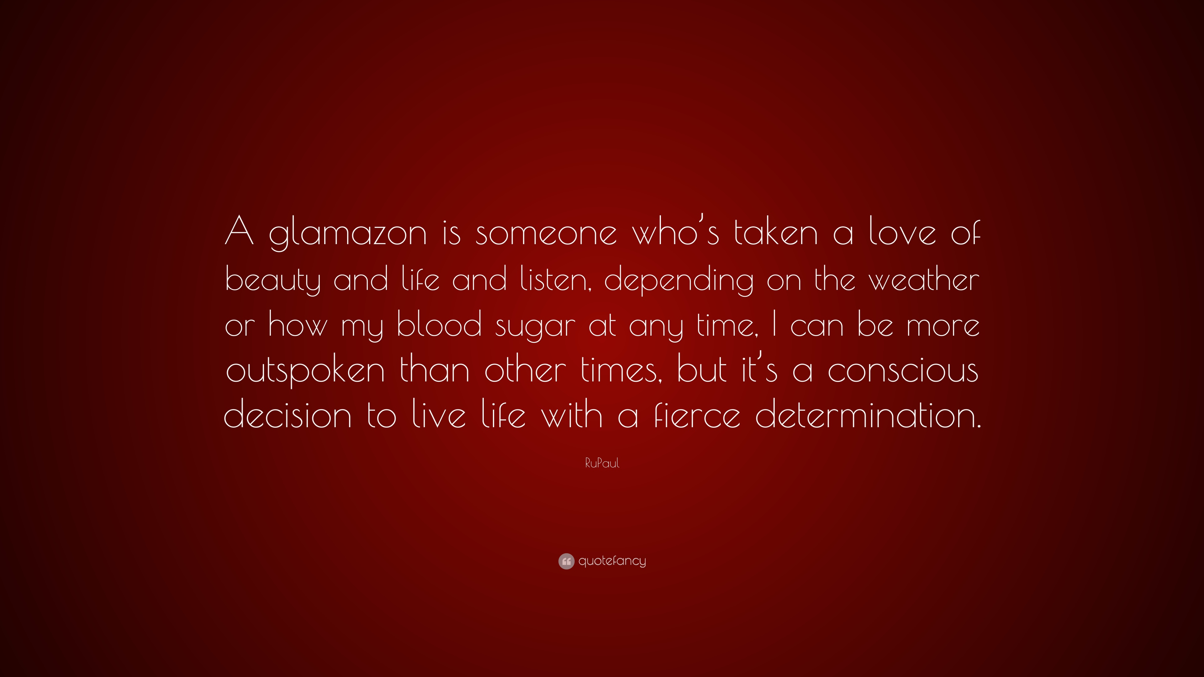 Rupaul Quote A Glamazon Is Someone Whos Taken A Love Of Beauty