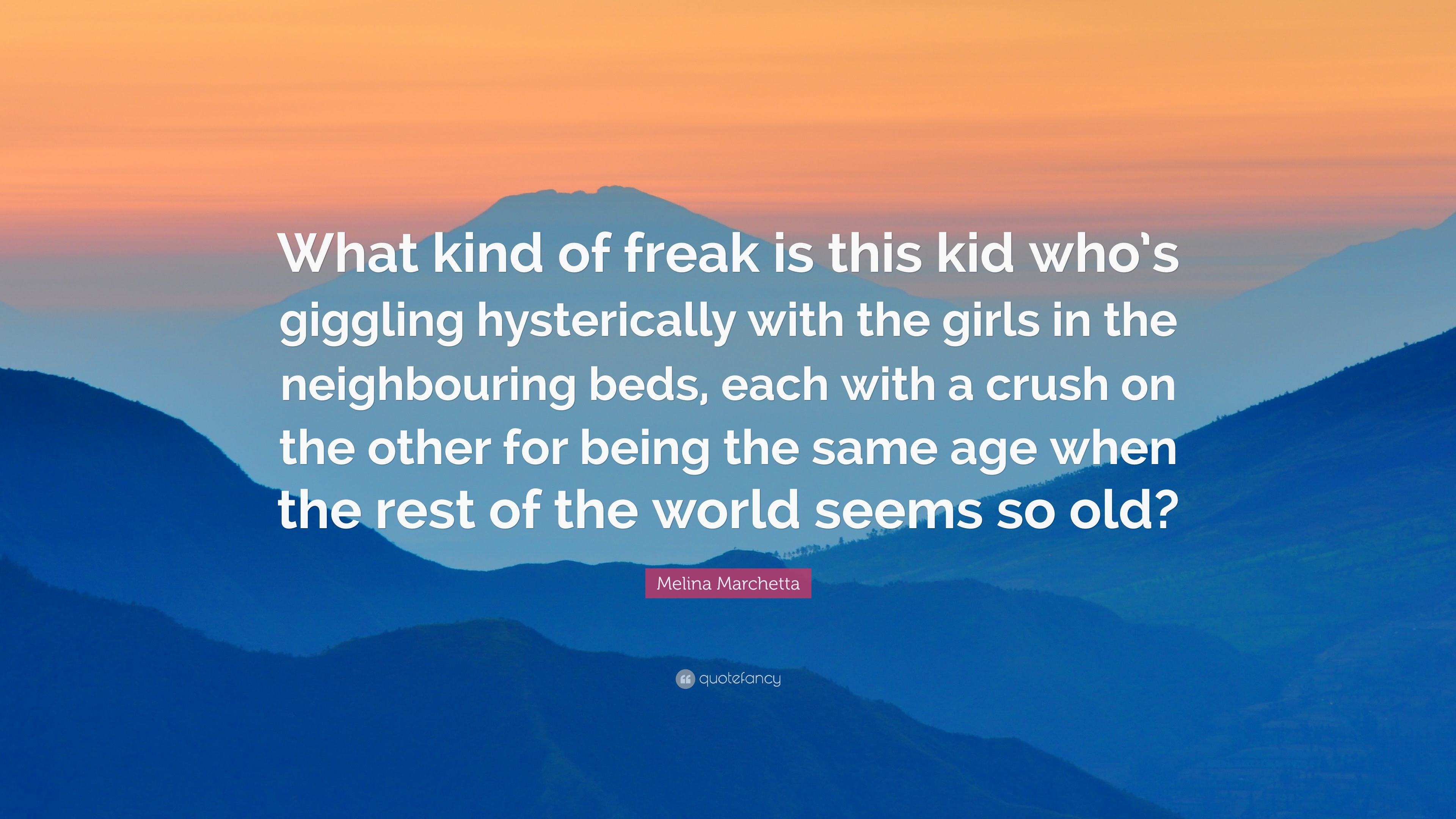 Melina Marchetta Quote What Kind Of Freak Is This Kid Whos