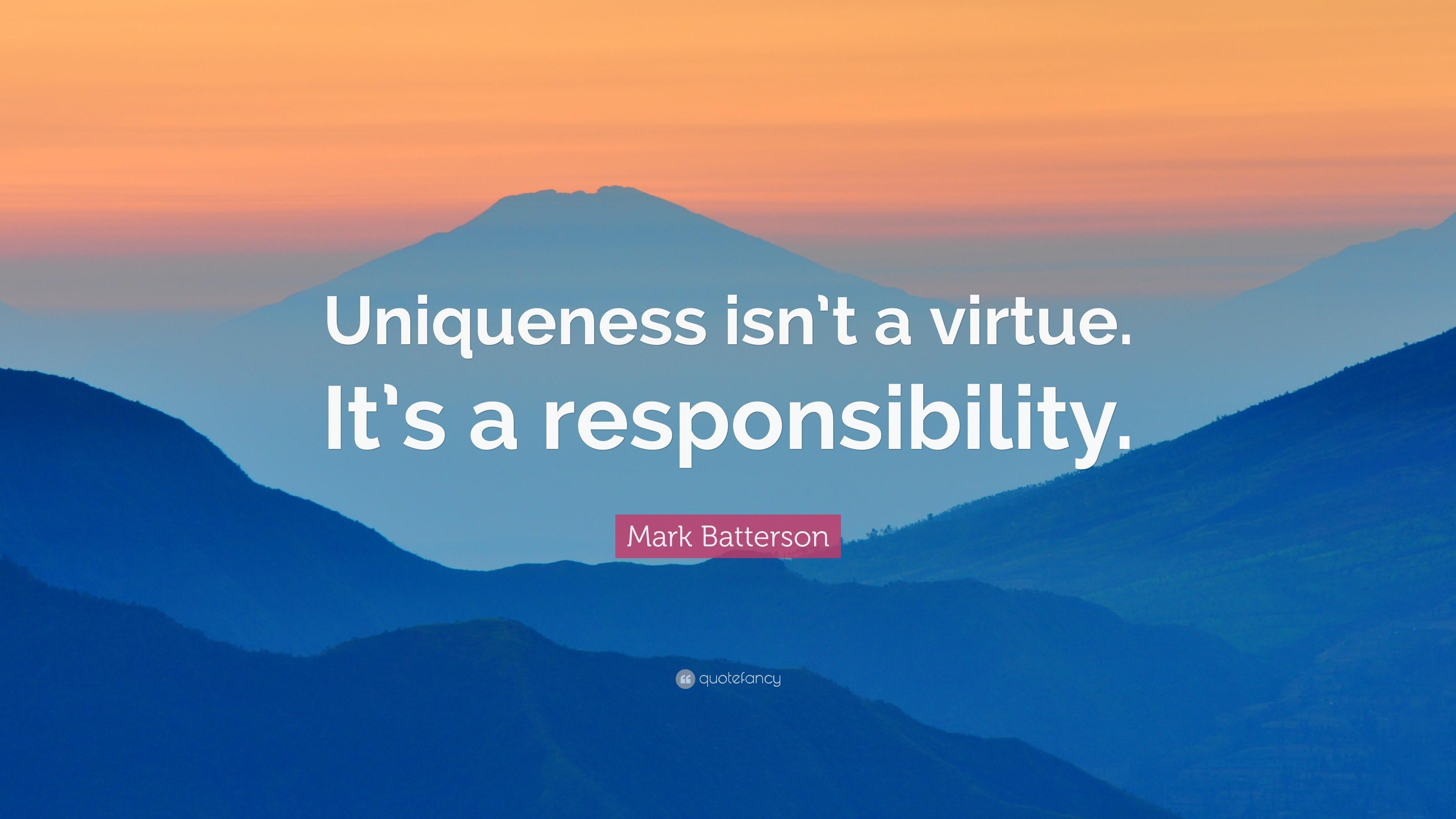 "Mark Batterson Quote: ""Uniqueness Isn't A Virtue. It's A"
