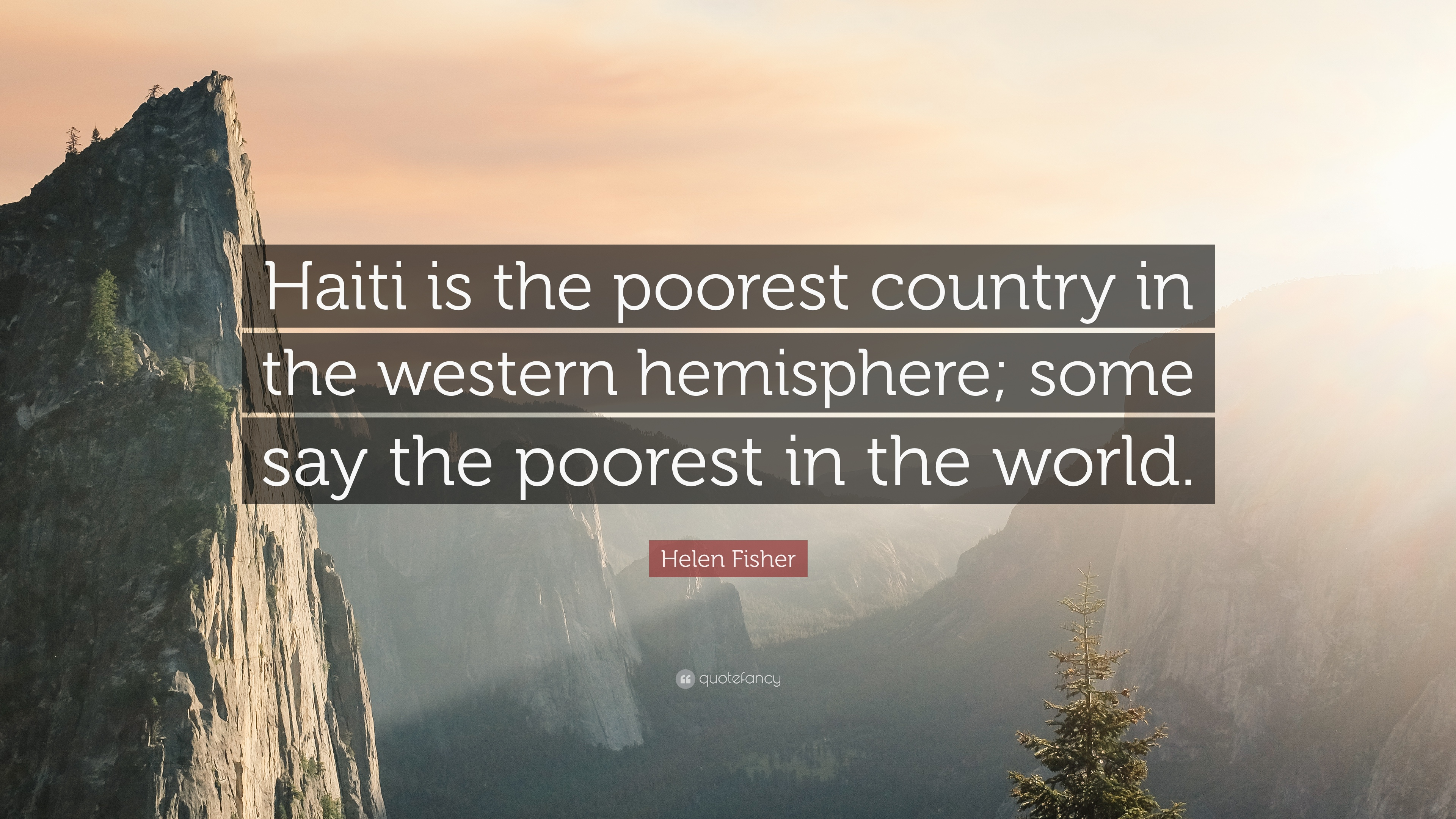 Helen Fisher Quote Haiti Is The Poorest Country In The Western - Is haiti the poorest country in the world