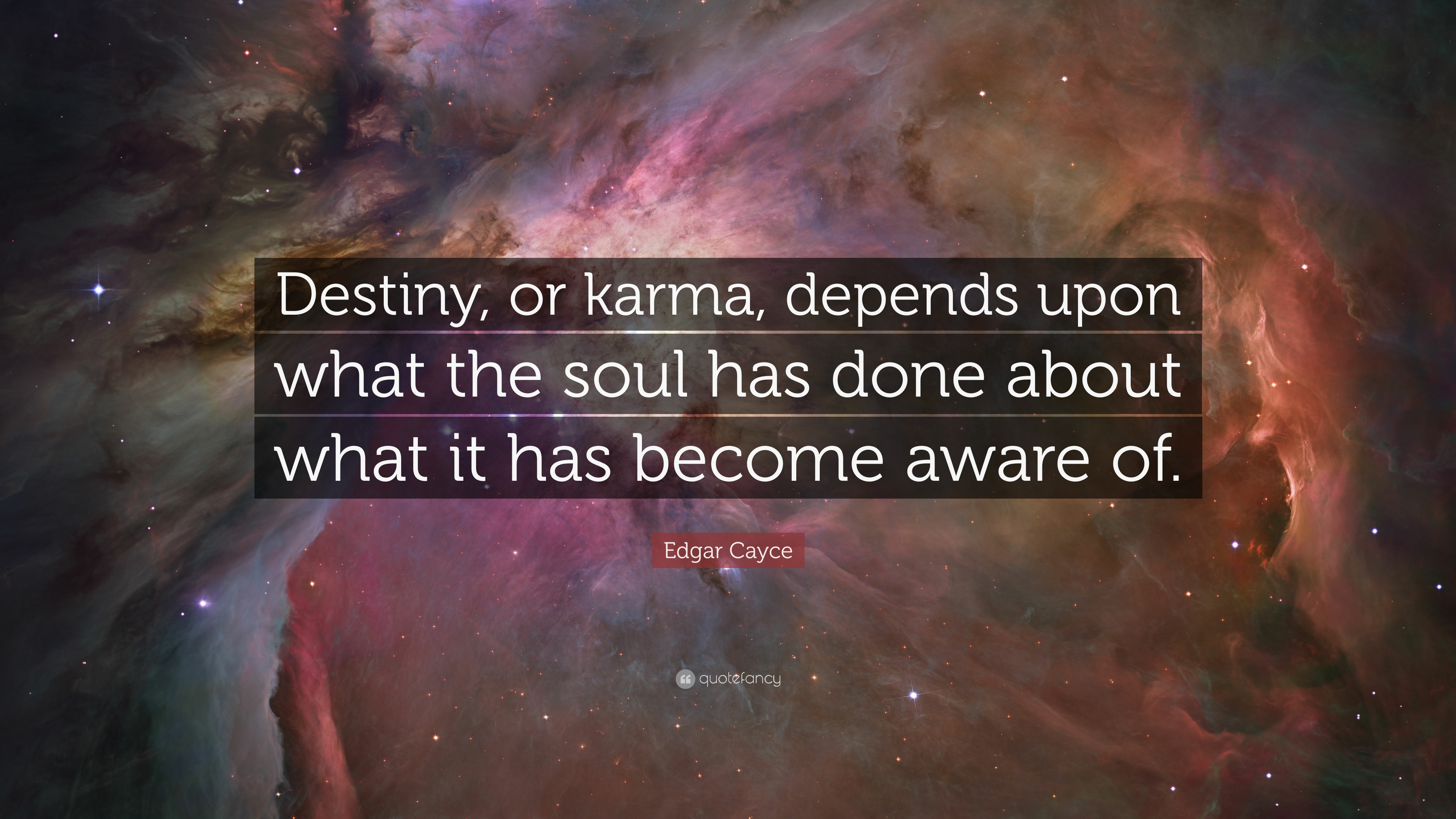 Edgar Cayce Quote Destiny Or Karma Depends Upon What The Soul