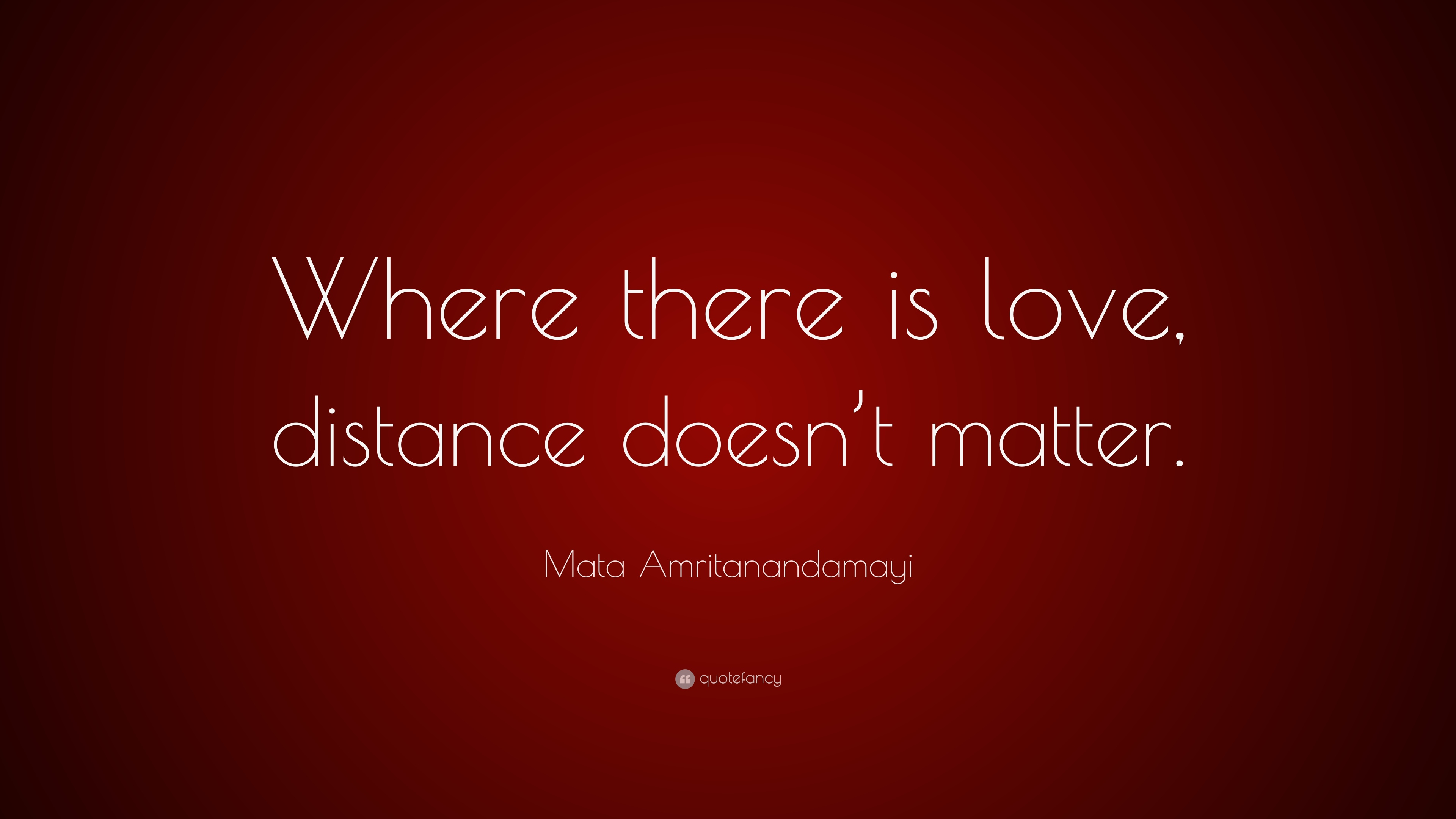 Mata Amritanandamayi Quote Where There Is Love Distance Doesnt