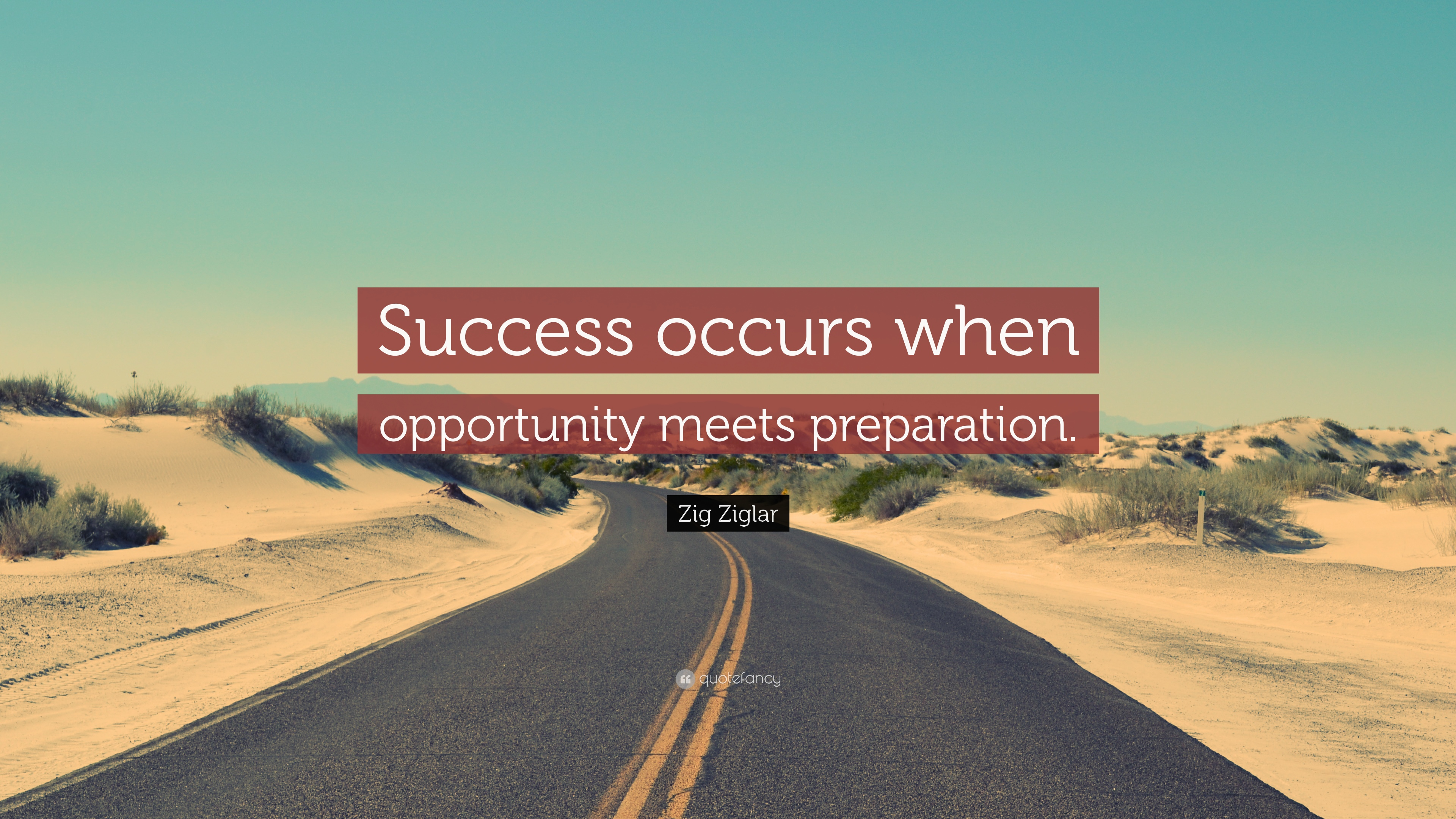 Zig Ziglar Quote Success Occurs When Opportunity Meets