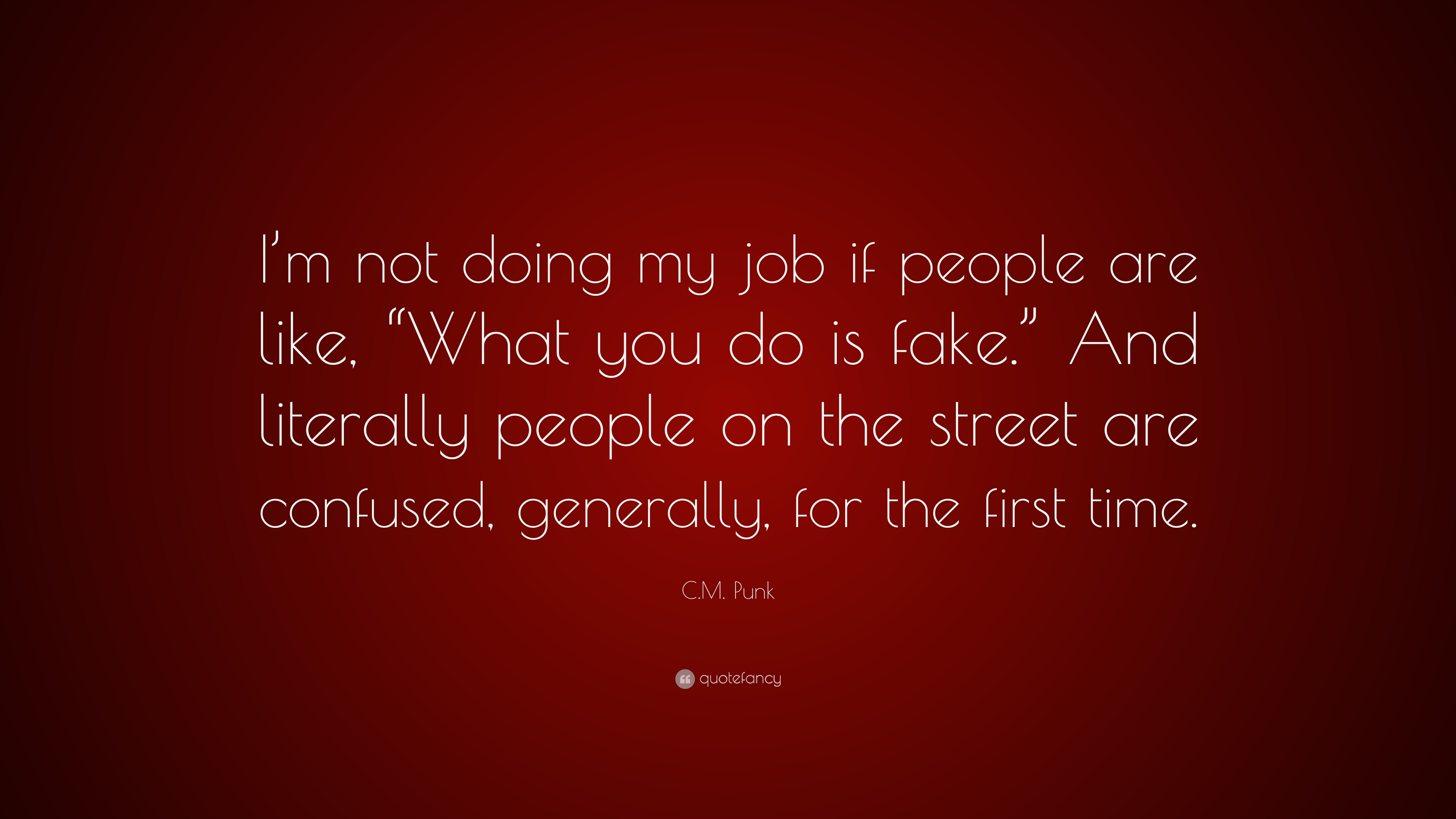 Cm punk quote im not doing my job if people are like what cm punk quote im not doing my job if people are like voltagebd Images