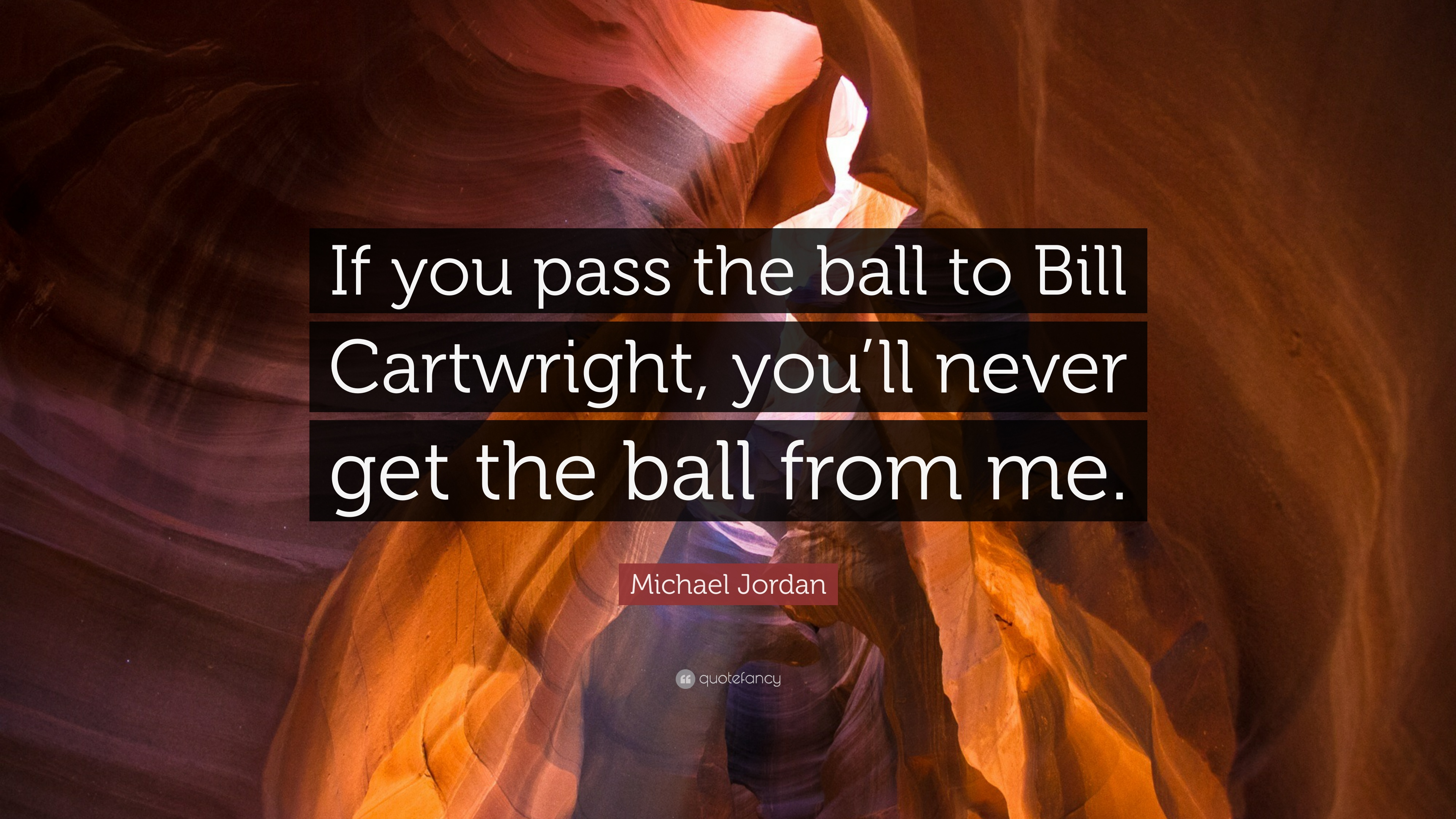 "Michael Jordan Quote ""If you pass the ball to Bill Cartwright"