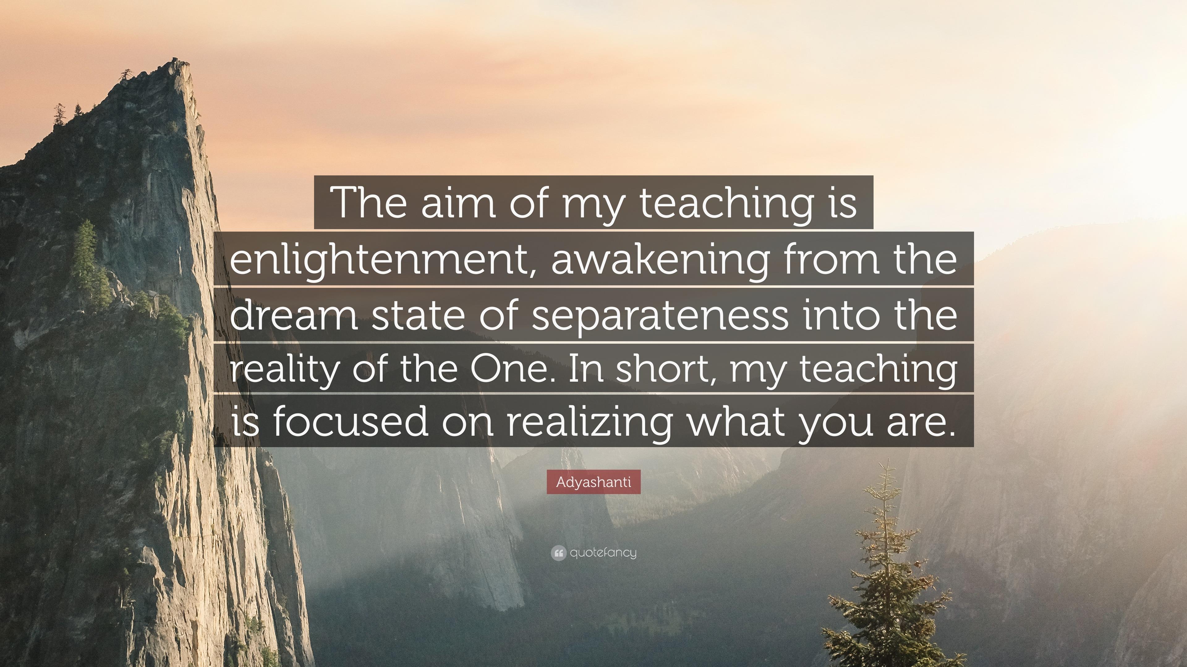 "Adyashanti Quotes Prepossessing Adyashanti Quote ""The Aim Of My Teaching Is Enlightenment"