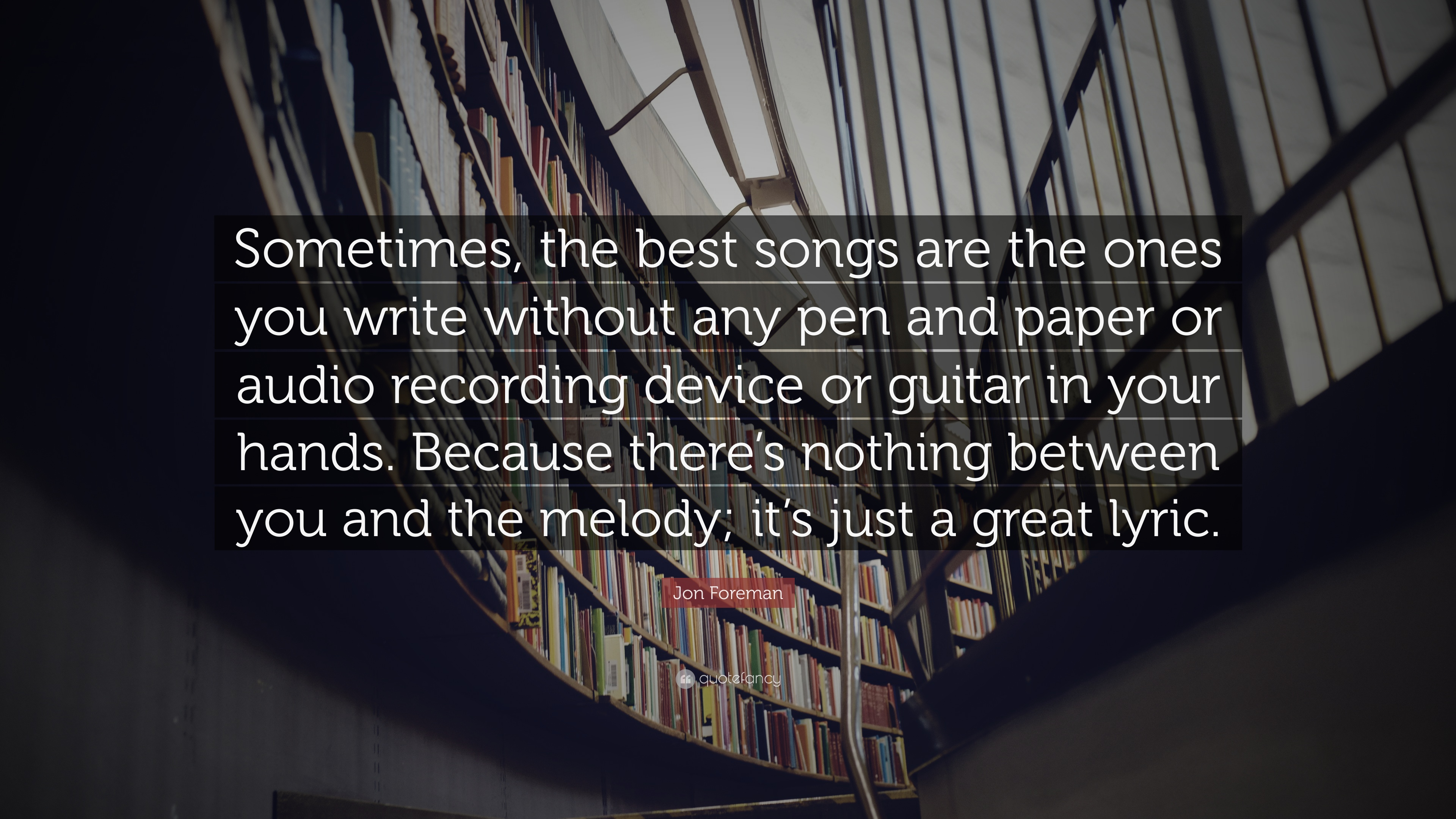 "Jon Foreman Quote: ""Sometimes, The Best Songs Are The Ones"