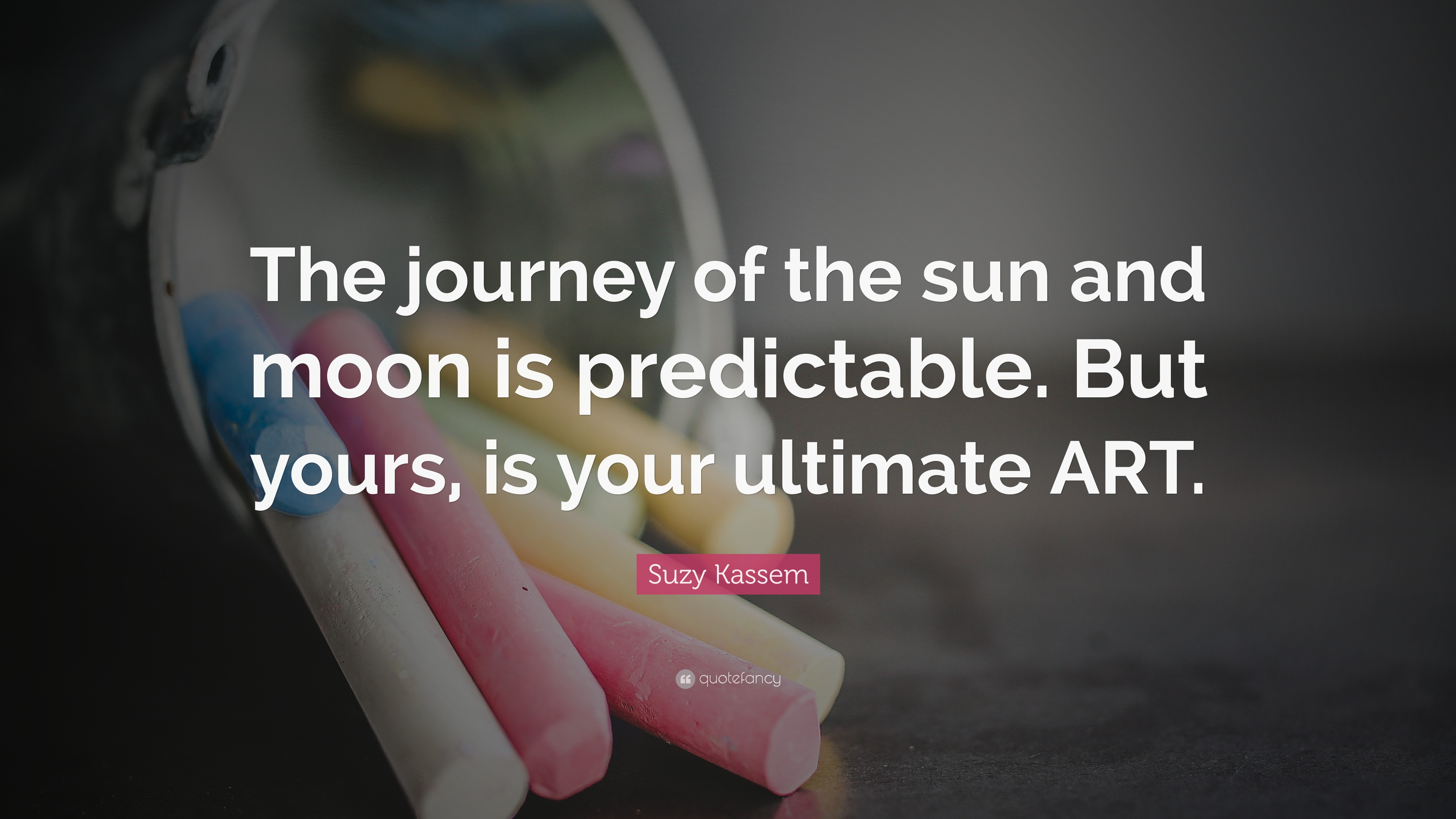 "Sun And Moon Quotes Suzy Kassem Quote ""The Journey Of The Sun And Moon Is Predictable"