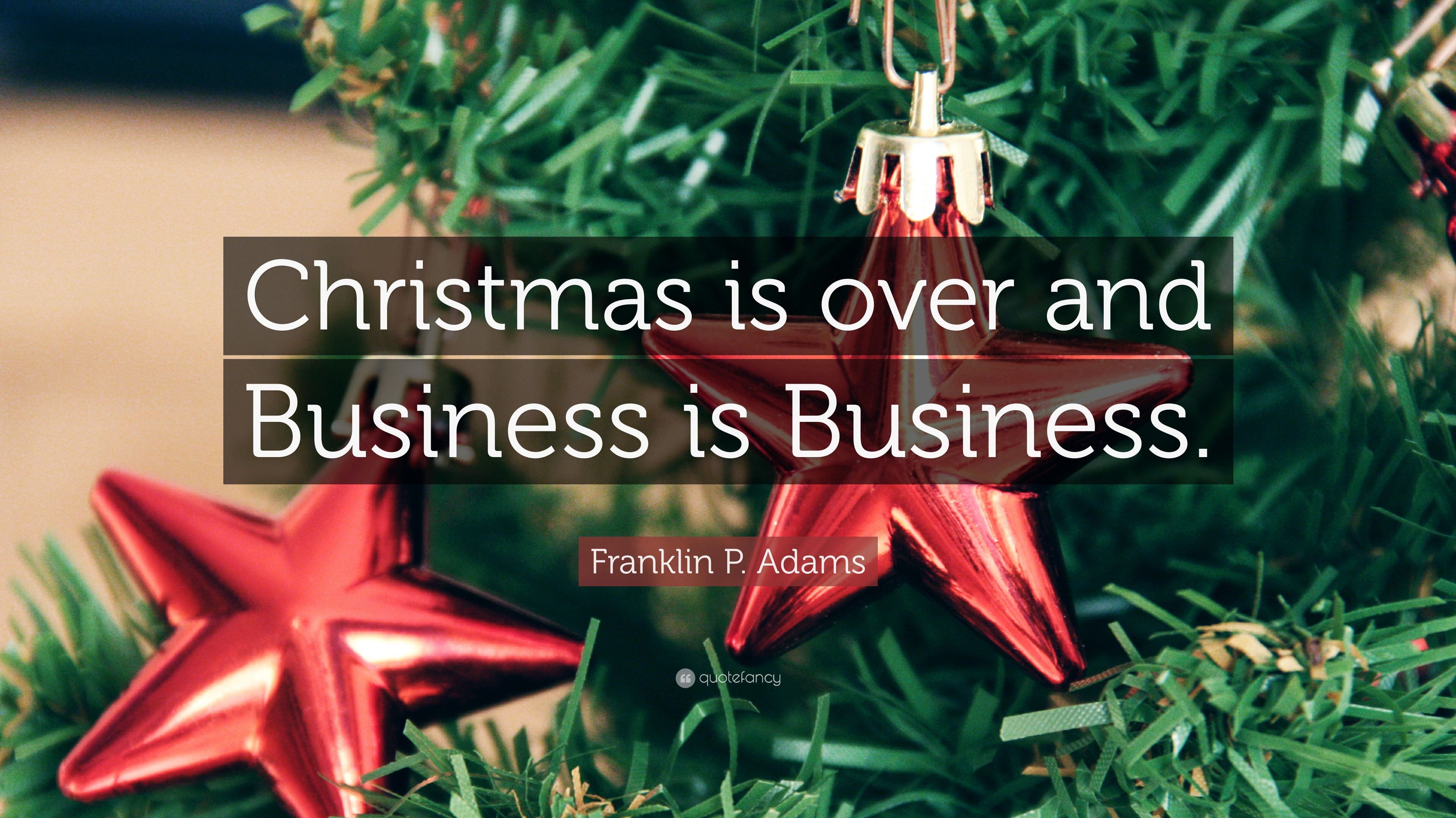 Christmas Is Over.Franklin P Adams Quote Christmas Is Over And Business Is