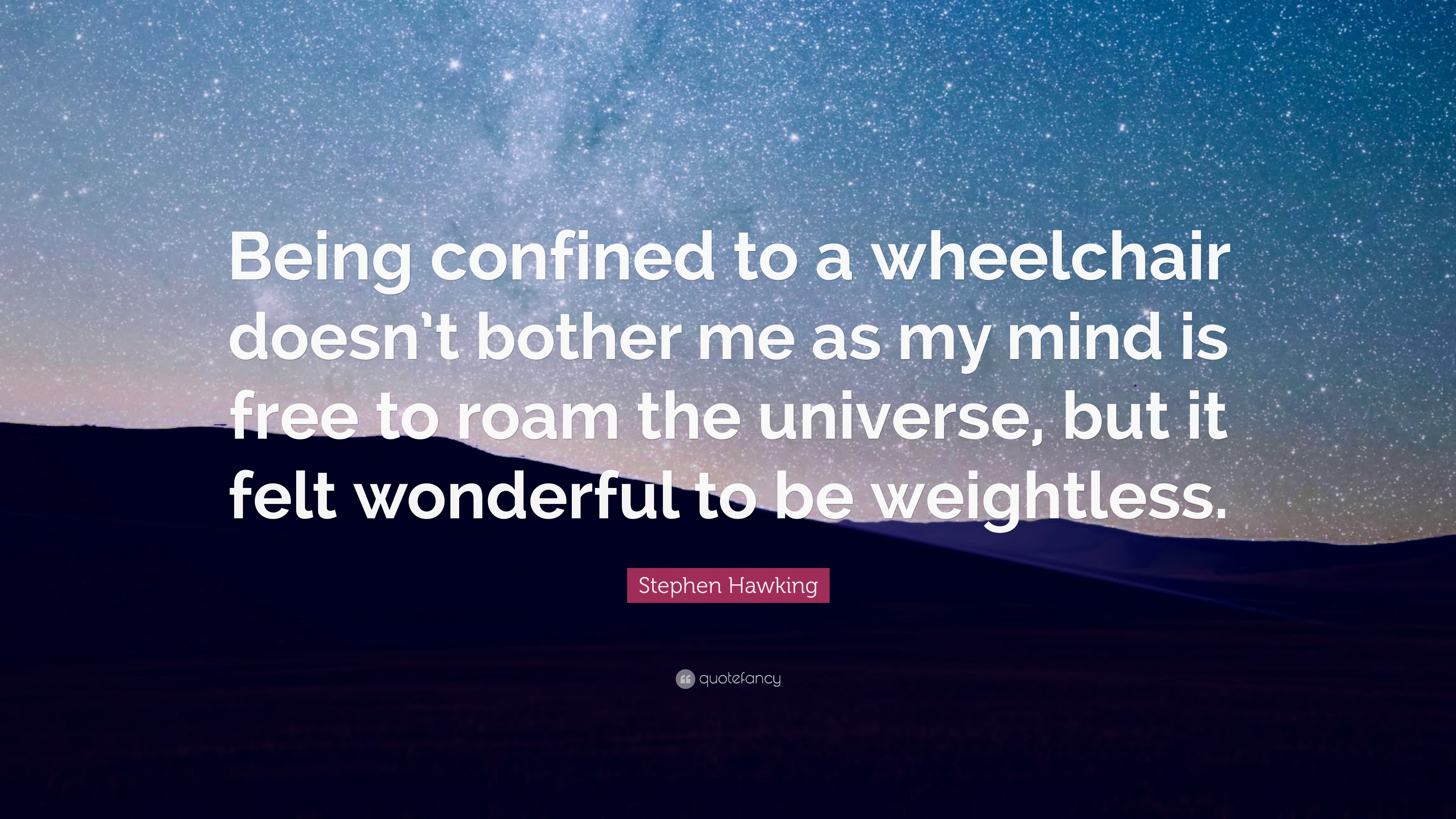 Stephen Hawking Quote Being Confined To A Wheelchair Doesnt