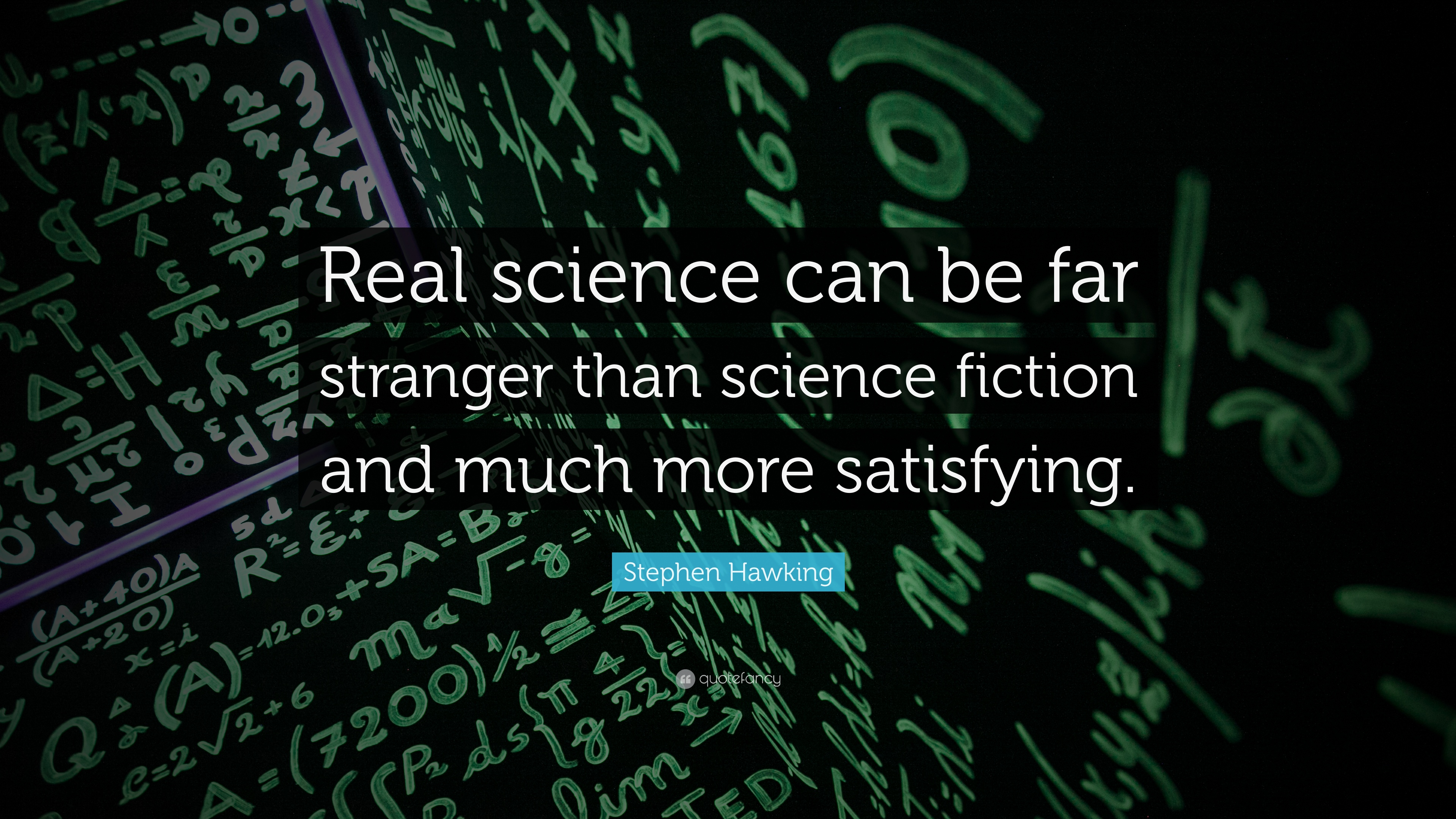 science hawking stephen fiction quotes quote stranger than wallpapers far much satisfying scientific quotefancy genius subliminal