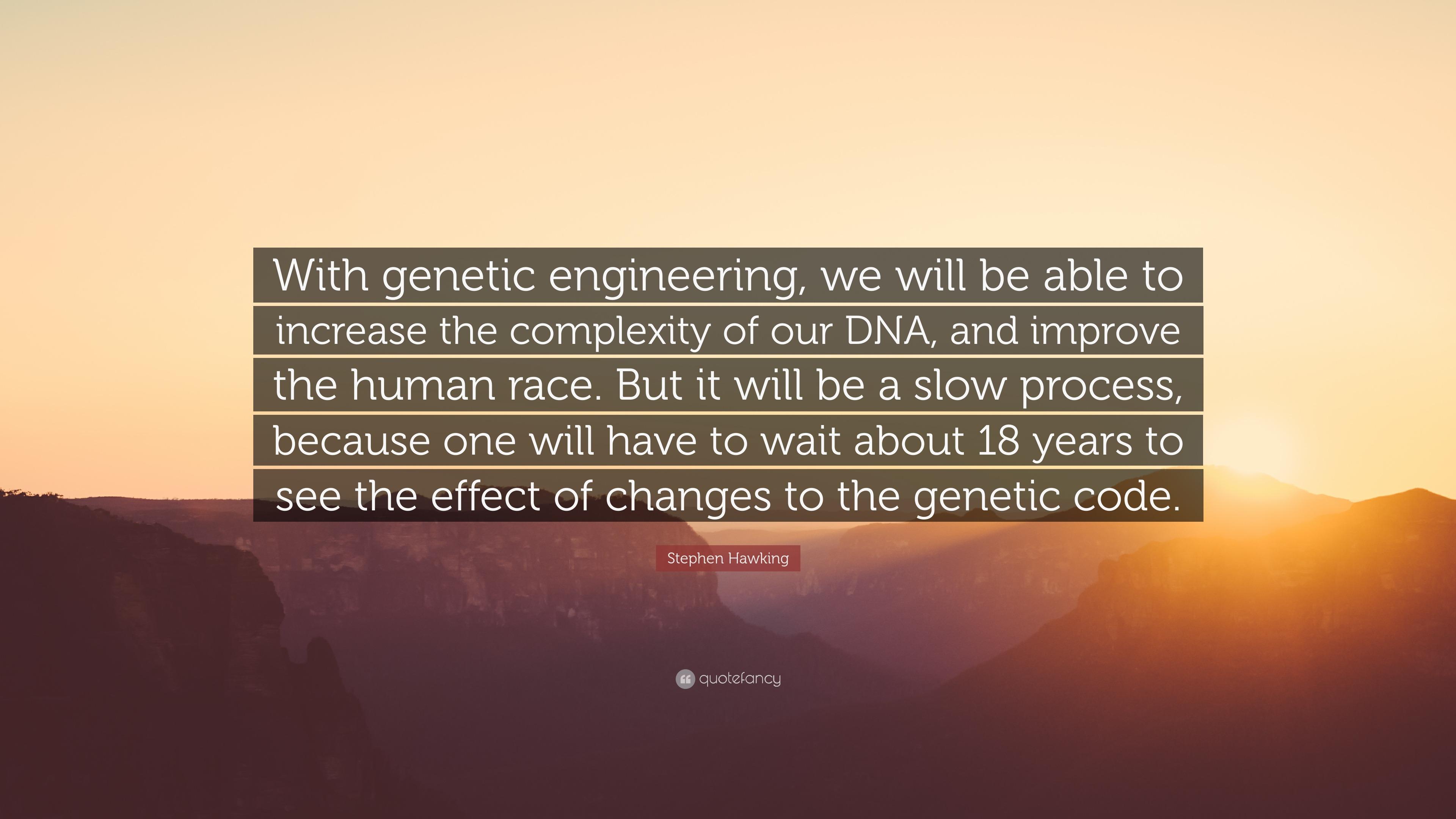 stephen hawking quote  genetic engineering      increase  complexity