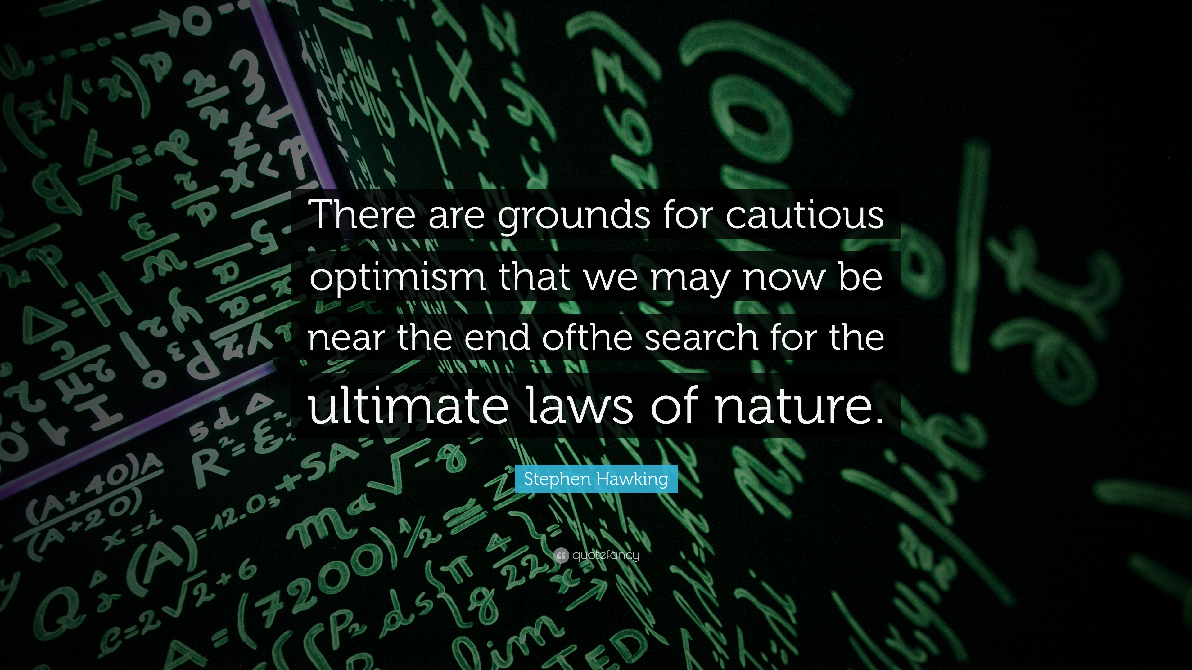 Stephen Hawking Quote There Are Grounds For Cautious Optimism That