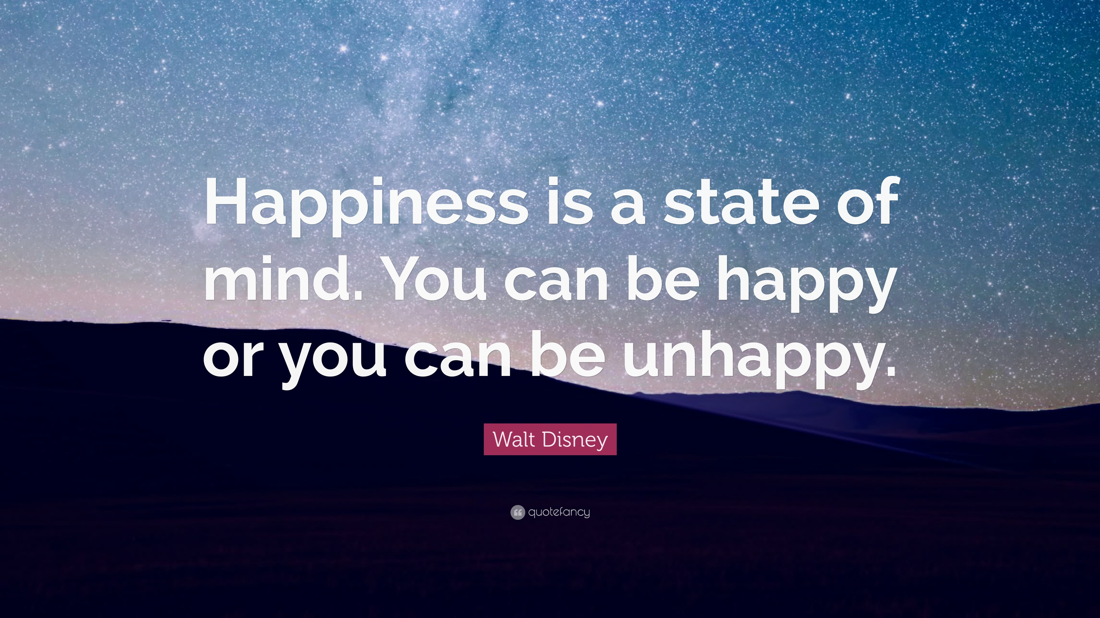 "Quotes About Happiness Walt Disney Quote ""Happiness Is A State Of Mindyou Can Be Happy"