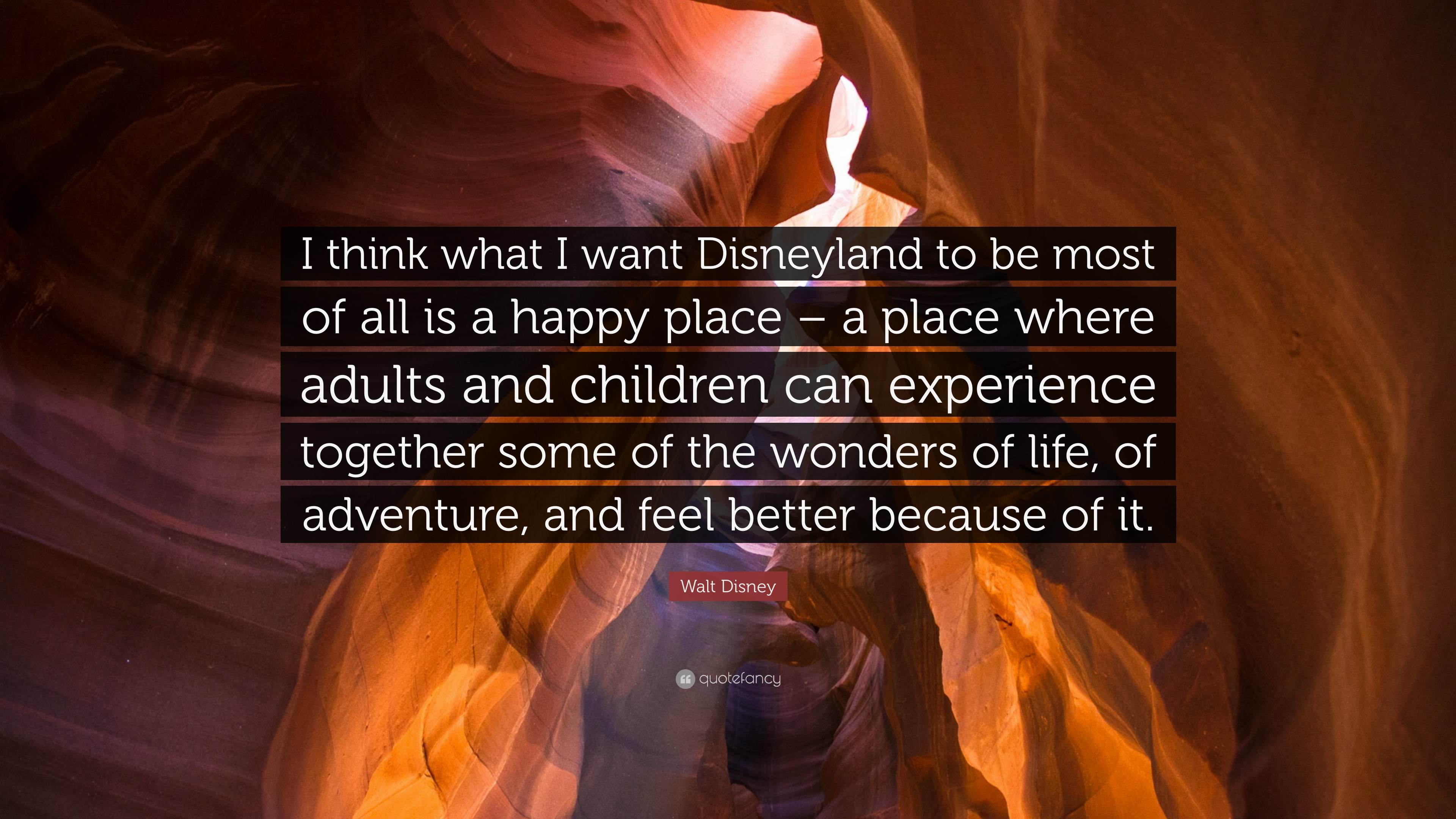 """Quote For Happy Place Disney World: Walt Disney Quote: """"I Think What I Want Disneyland To Be"""