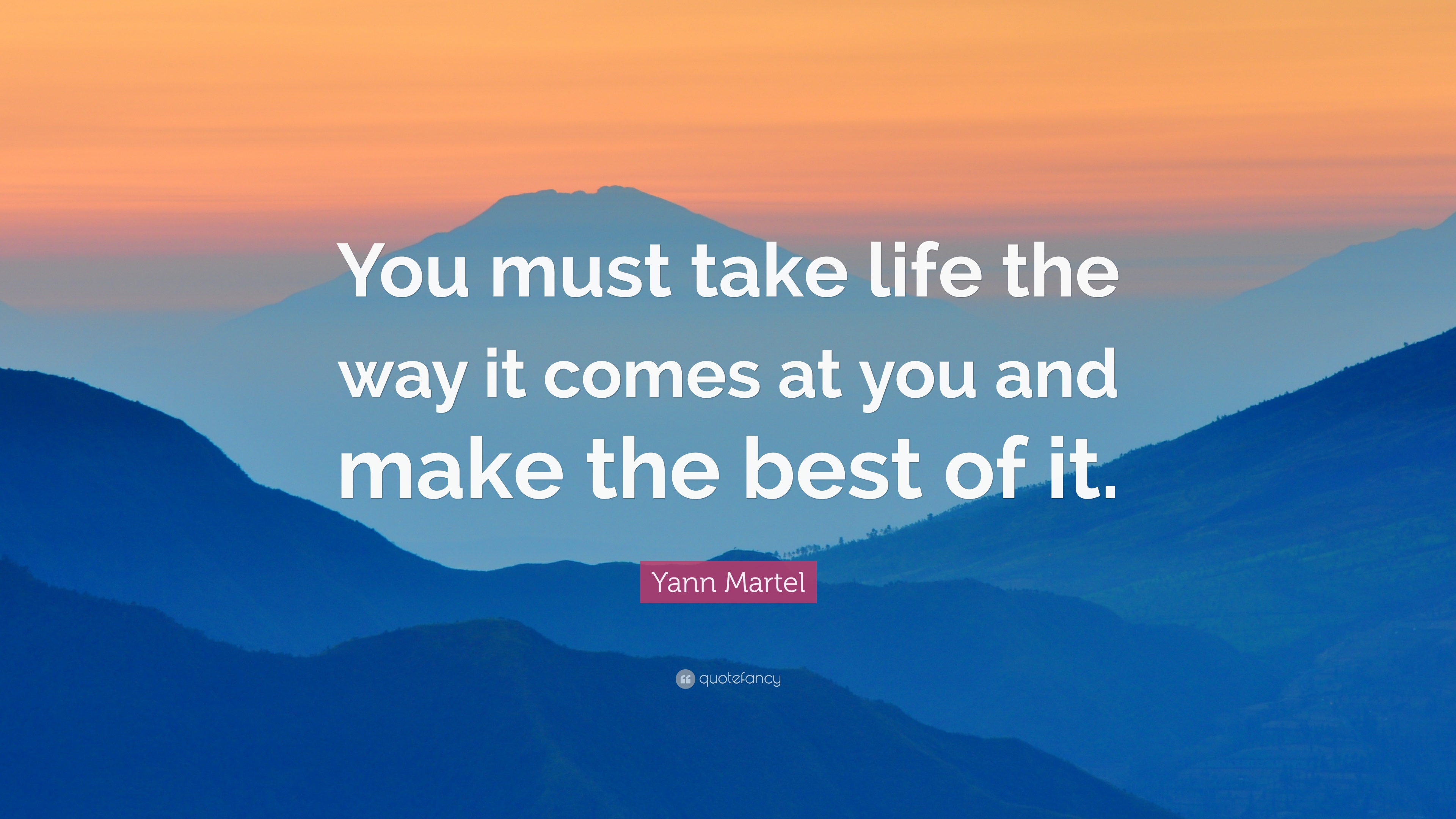 you must take life the way it comes at you and make the best of it The 12 things that successfully convert a great idea into a reality you must find a way to make this level of take the time to make work/life.