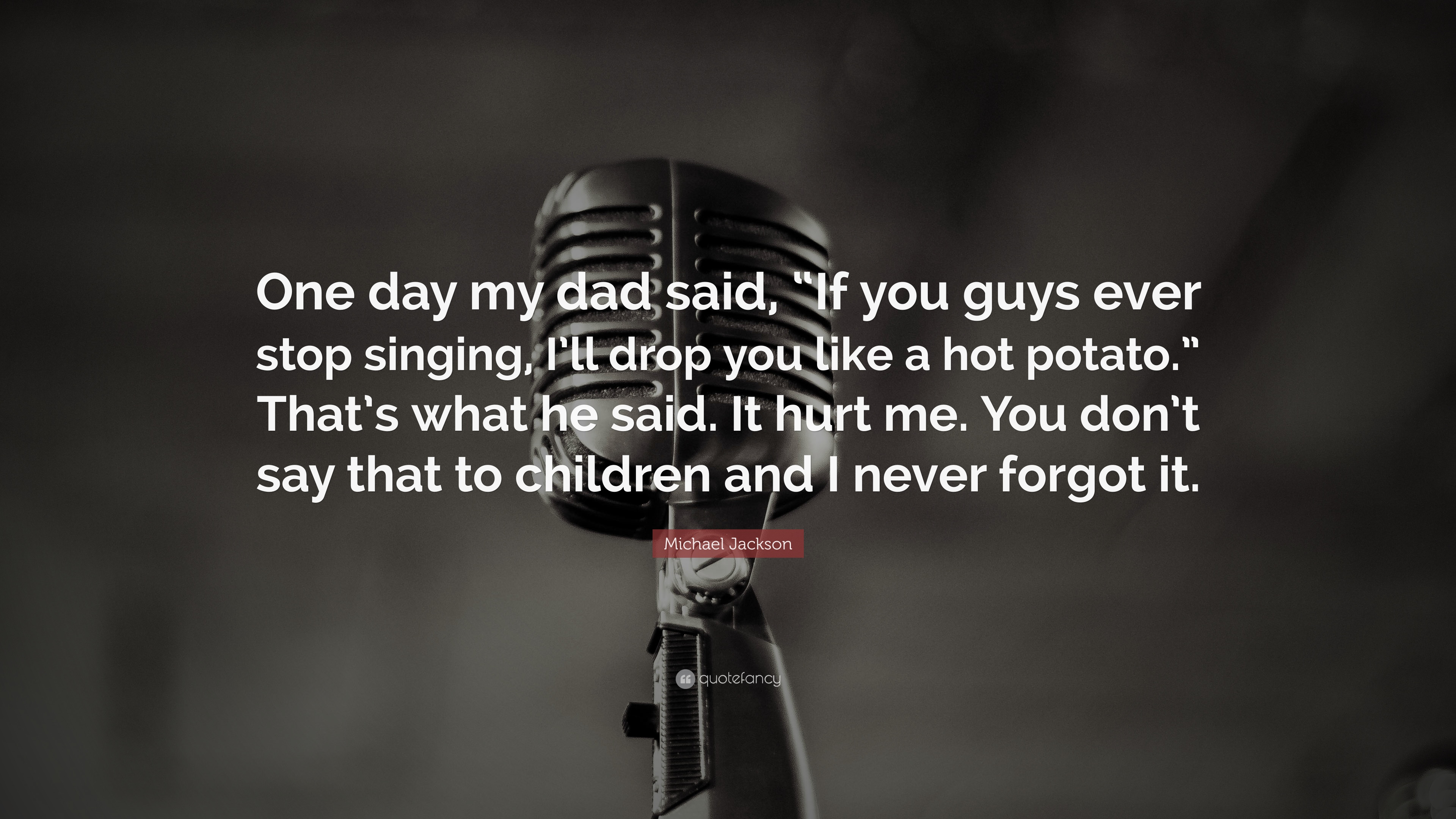 """Michael Jackson Quote: """"One day my dad said, """"If you guys ..."""