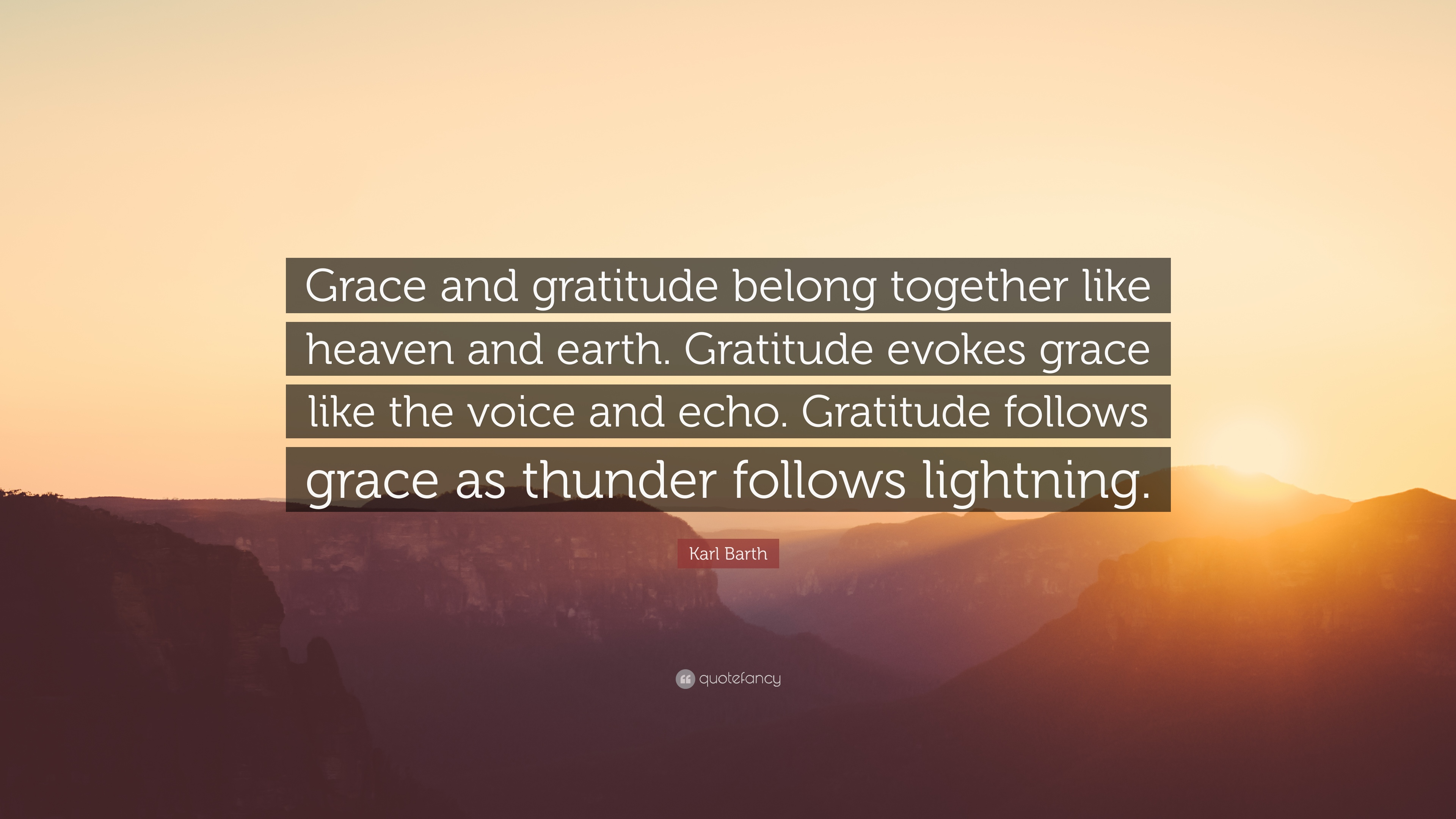 Karl Barth Quote Grace And Gratitude Belong Together Like Heaven