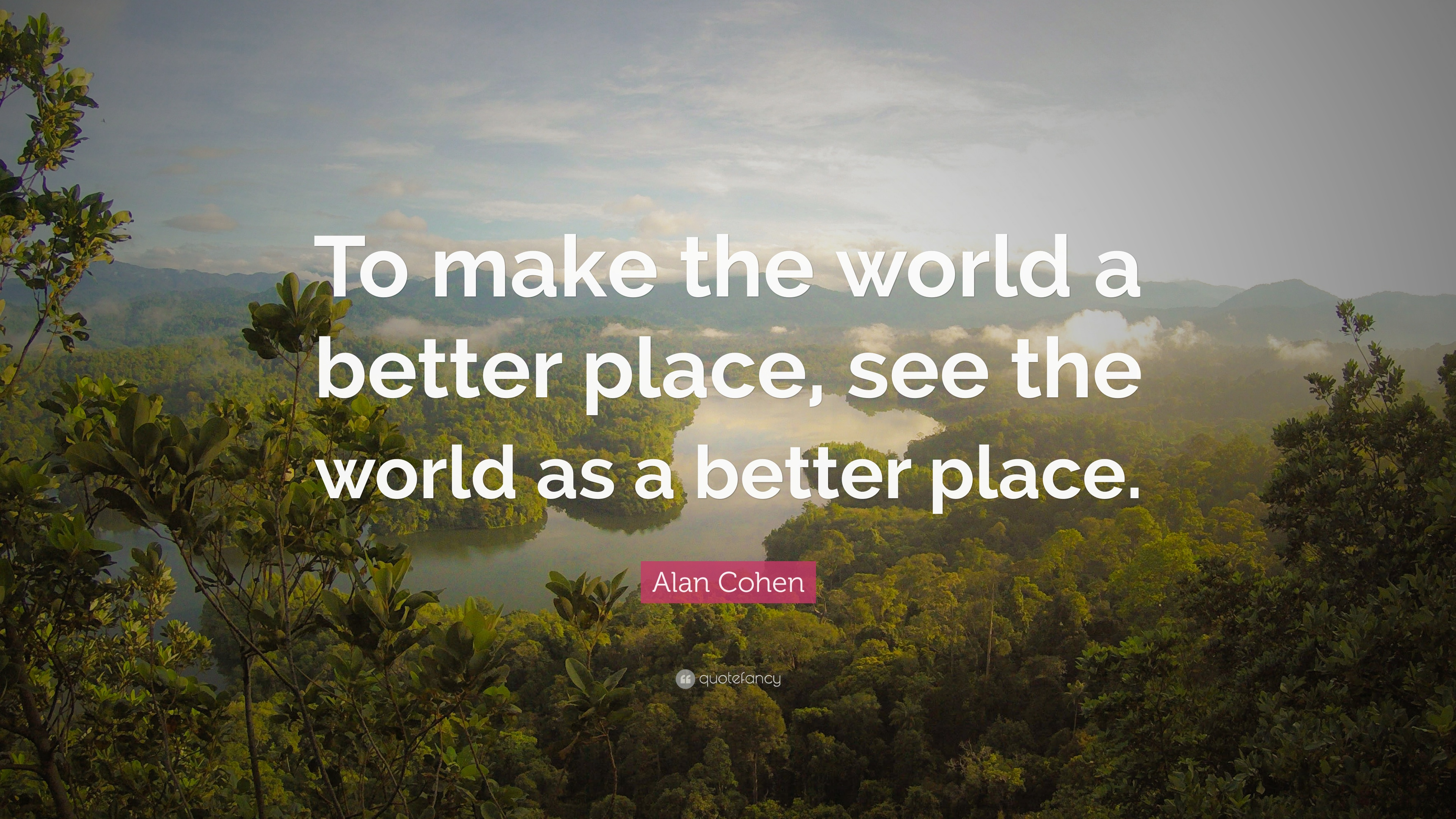 how to make the world better place