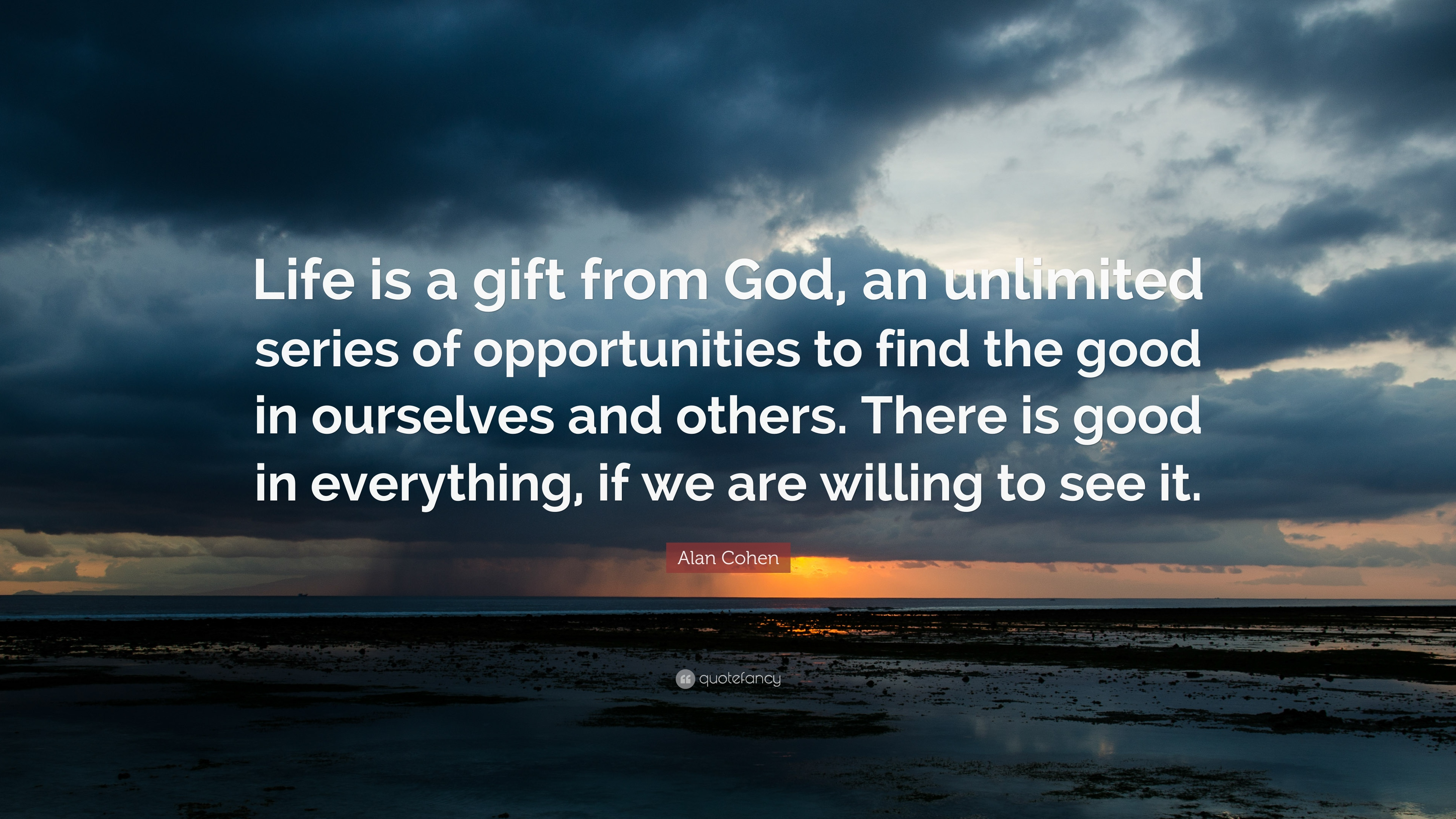 "Alan Cohen Quote: ""Life is a gift from God, an unlimited series of ..."