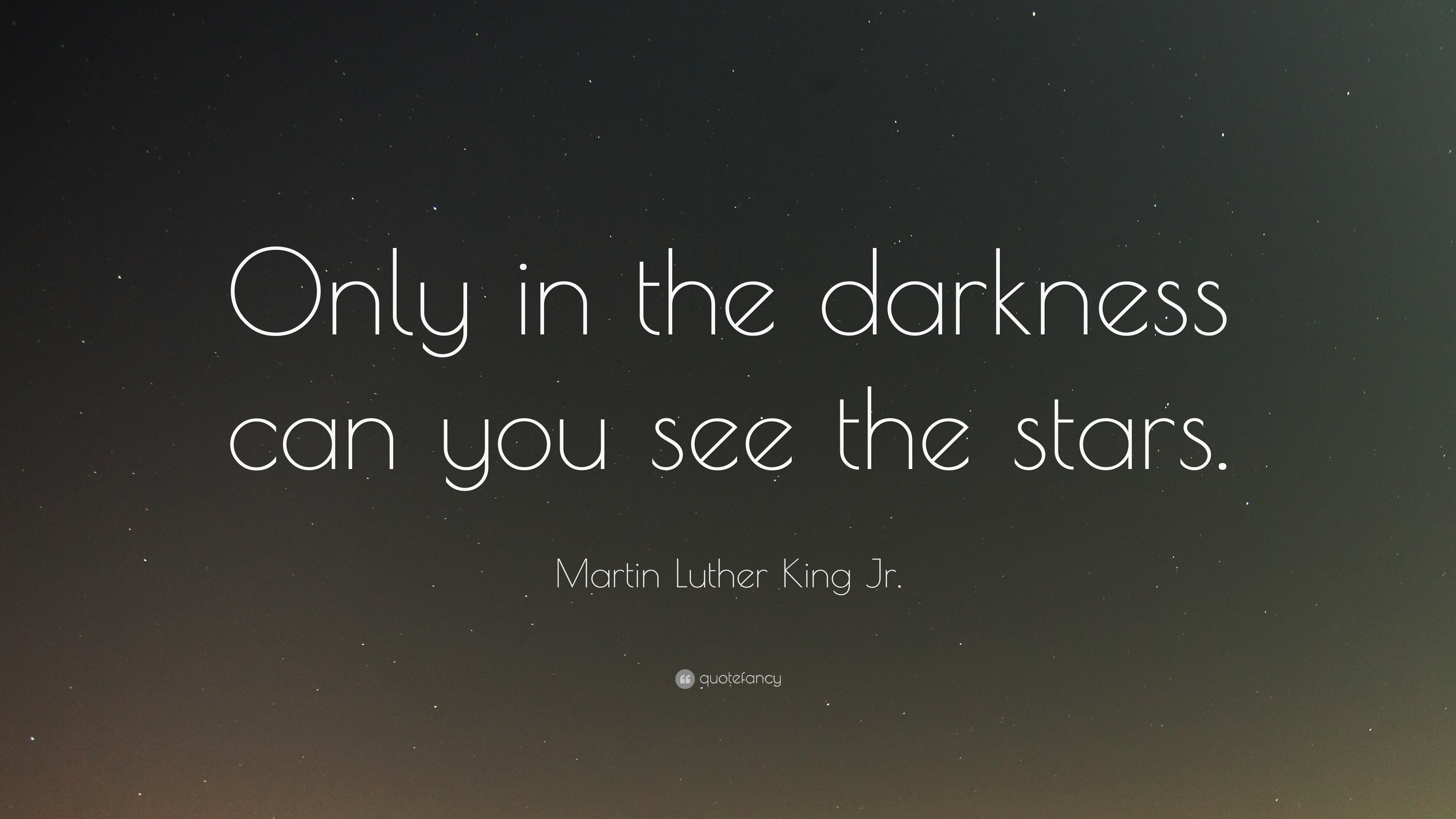 "Martin Luther King Love Quotes Martin Luther King Jrquote ""Only In The Darkness Can You See"