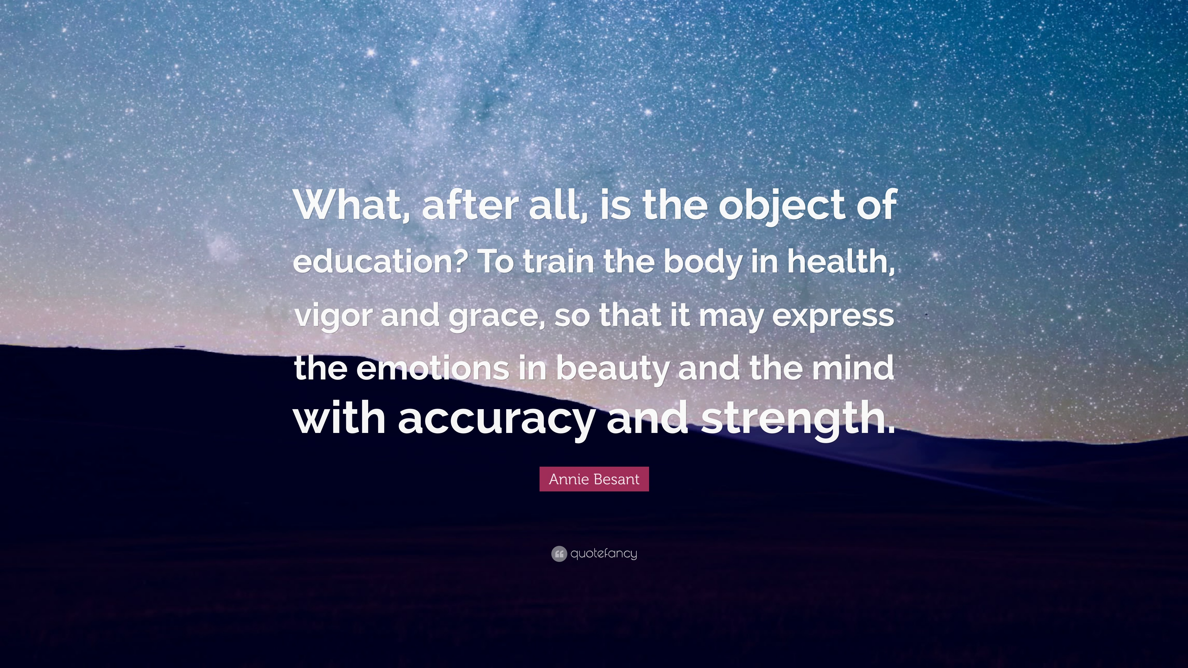 Annie Besant Quote What After All Is The Object Of Education To