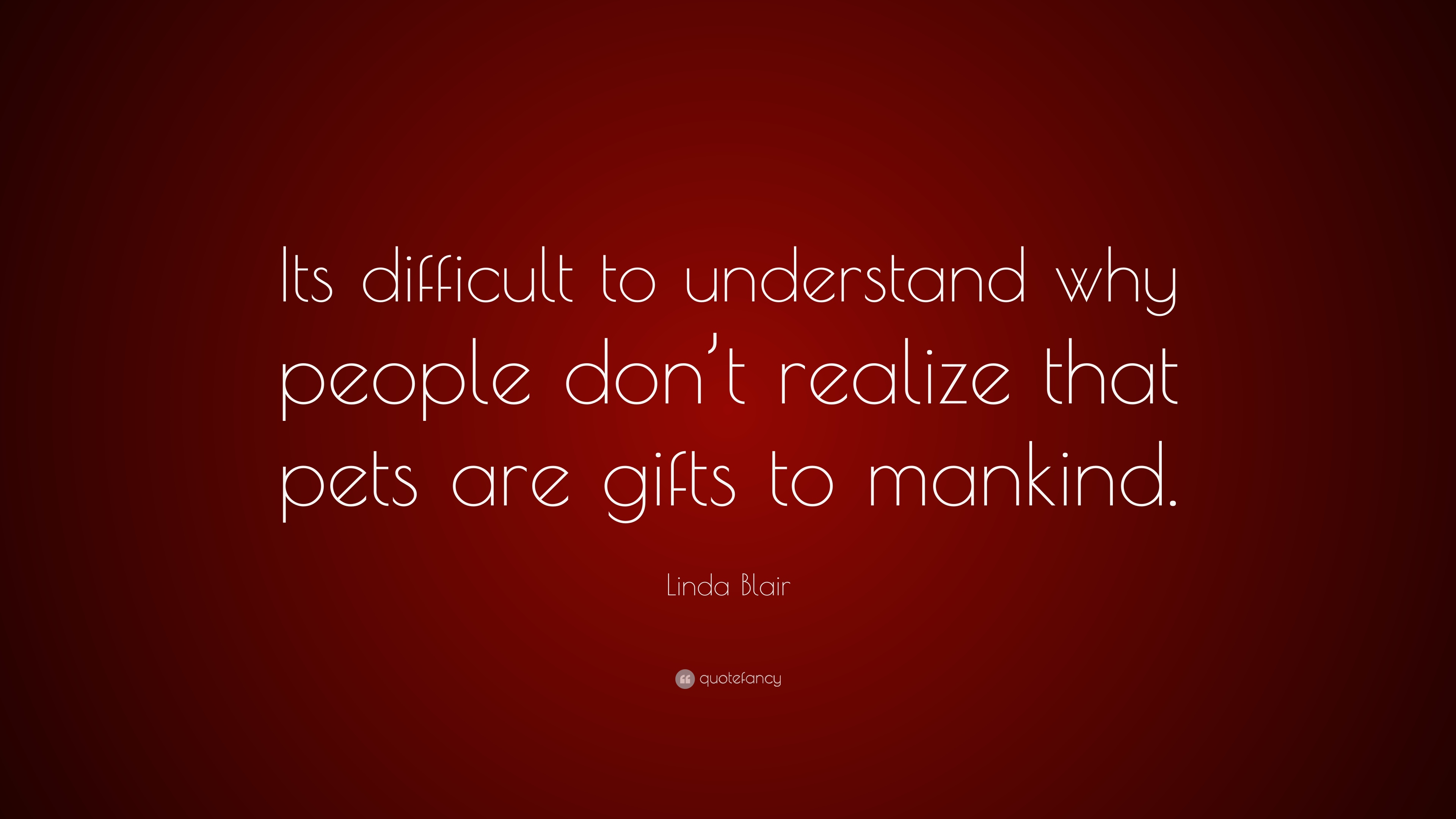 Linda Blair Quote Its Difficult To Understand Why People Dont