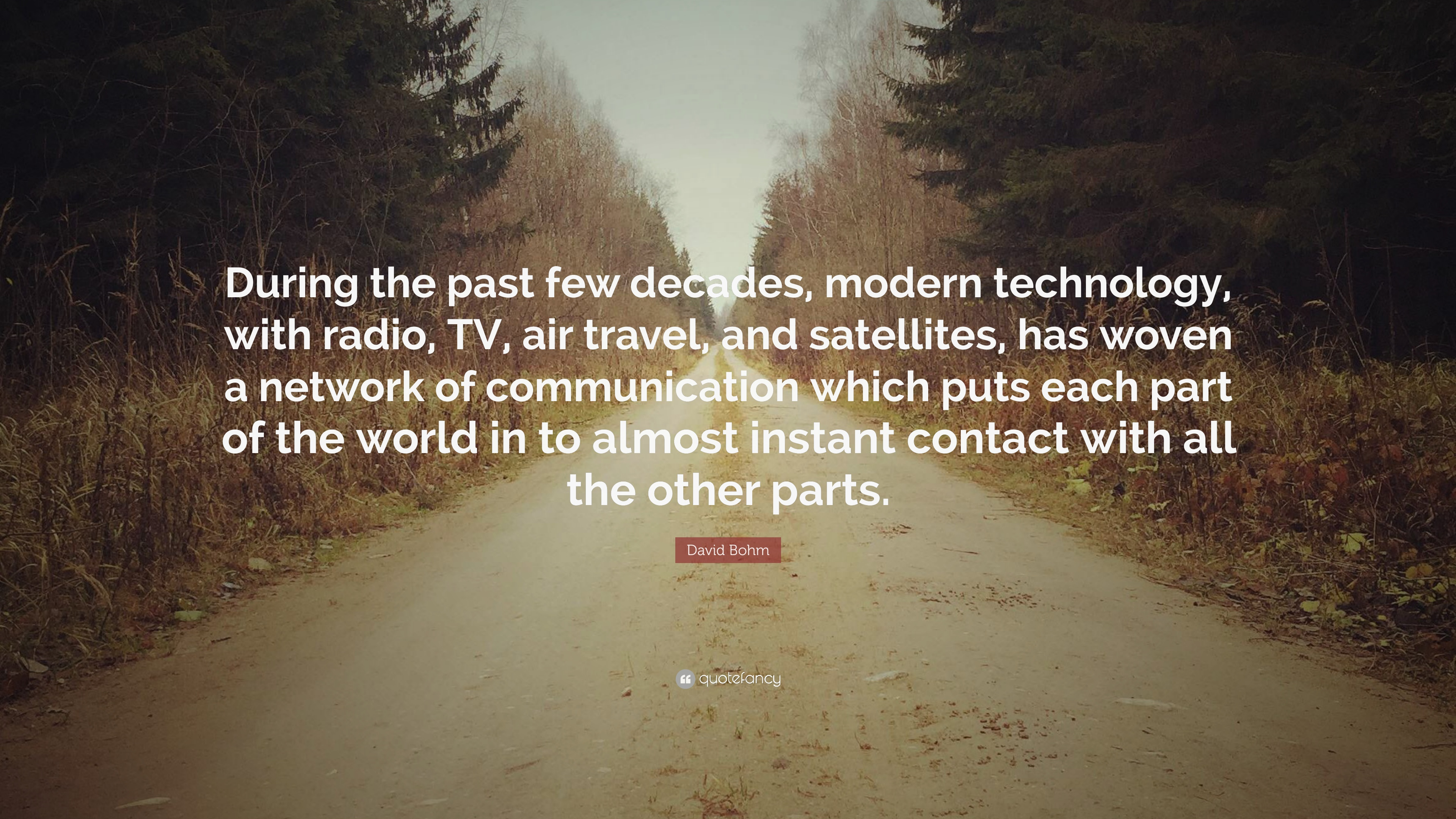 david bohm quote during the past few decades modern technology david bohm quote during the past few decades modern technology radio