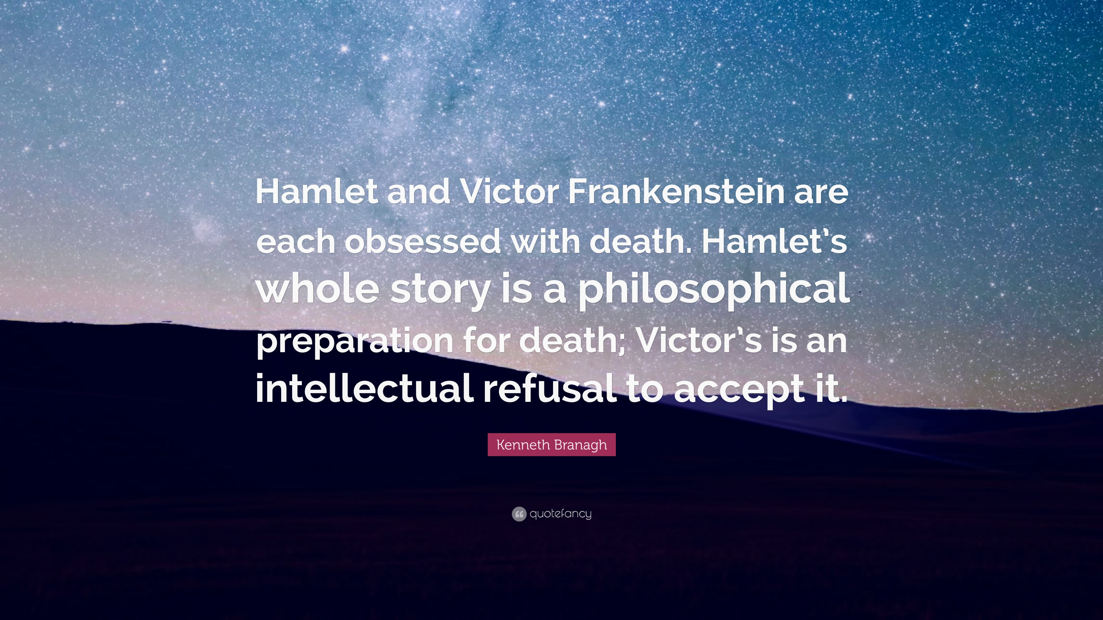 "Quotes From Frankenstein Kenneth Branagh Quote ""Hamlet And Victor Frankenstein Are Each"