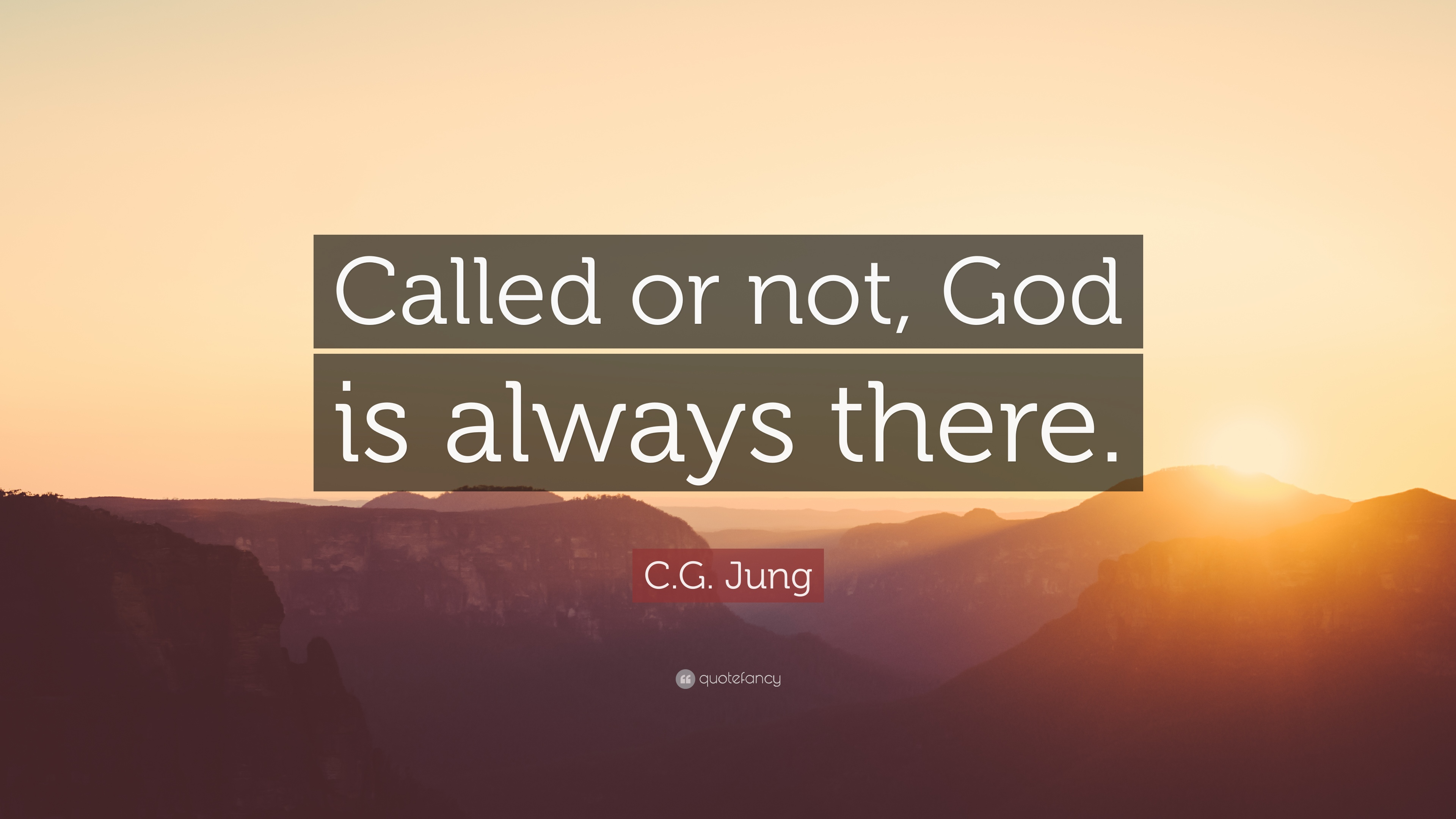 Cg Jung Quote Called Or Not God Is Always There 12