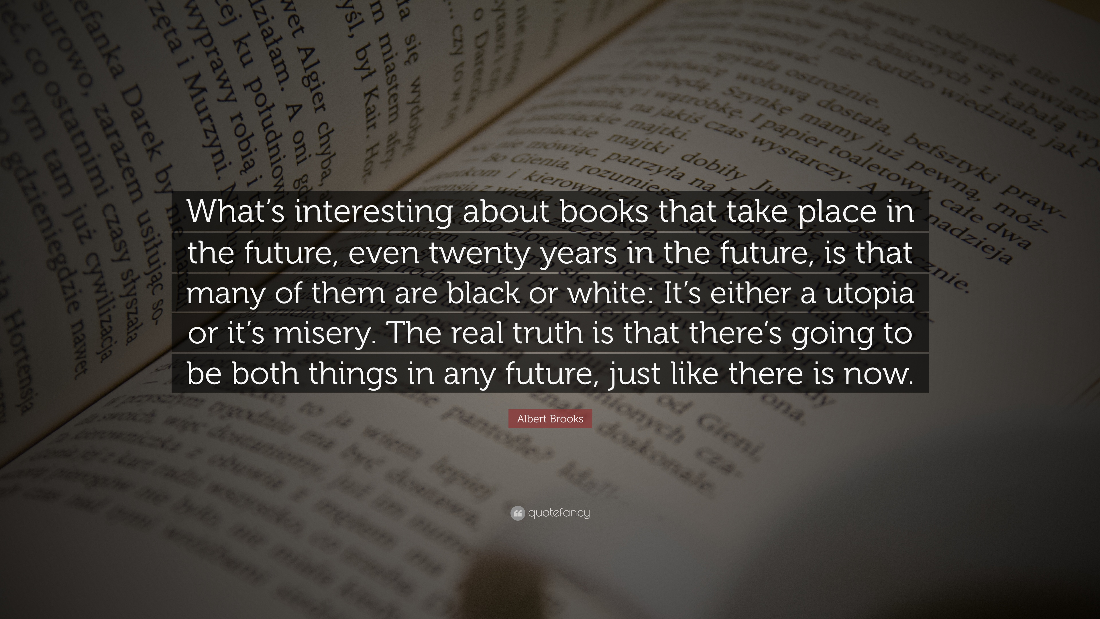 """The Future Is Now Quote Albert Brooks Quote """"What's Interesting About Books That Take"""