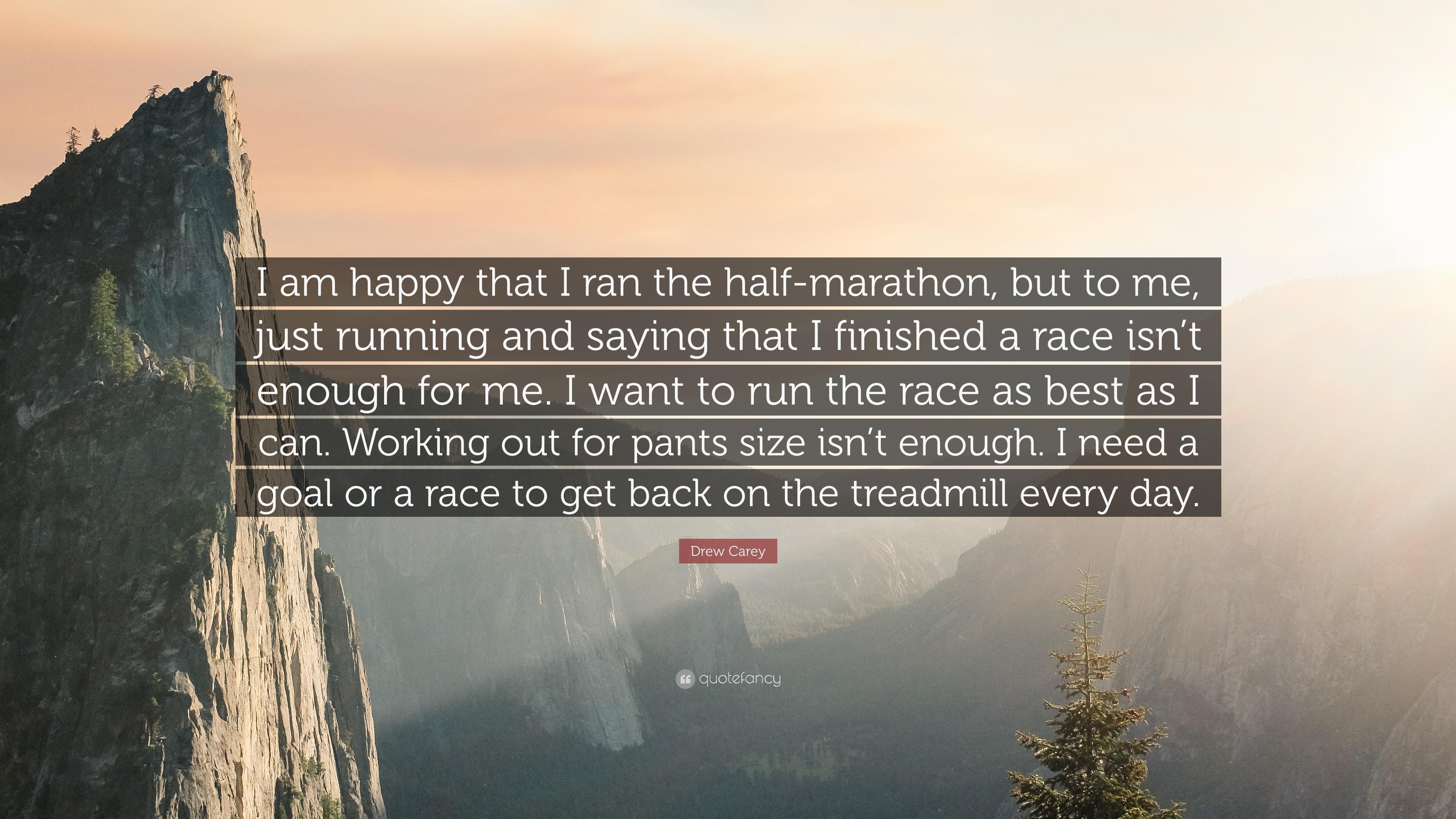 "Drew Carey Quote: ""I am happy that I ran the half-marathon ..."