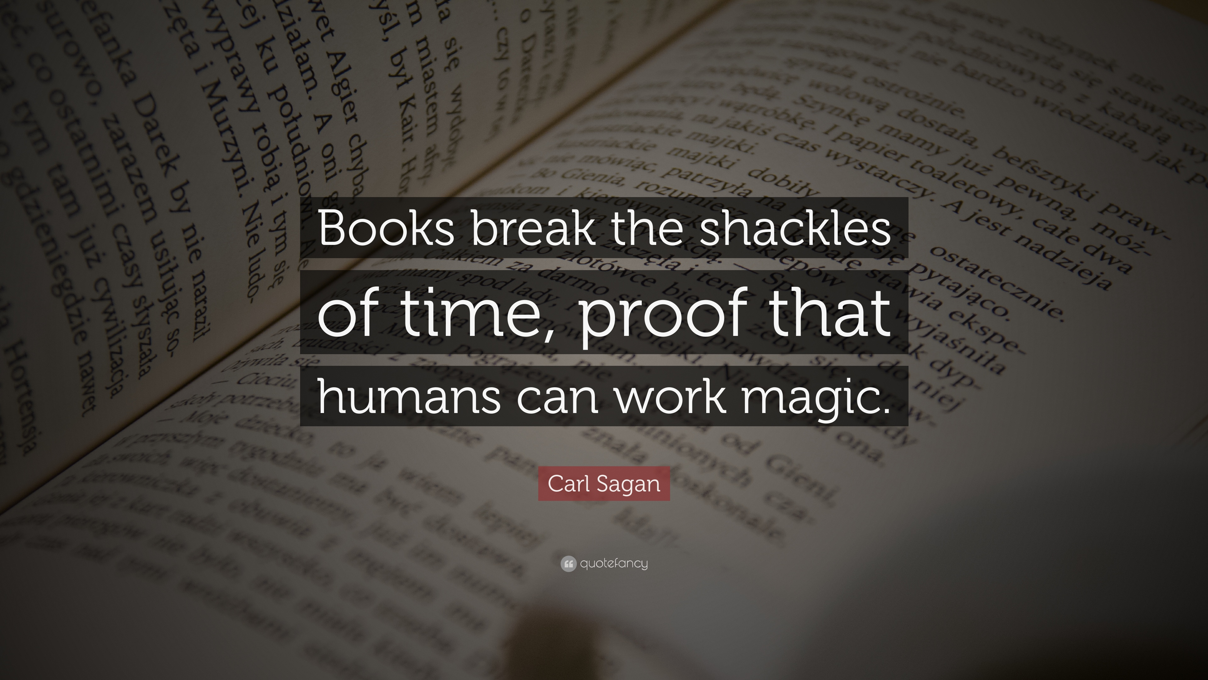 Carl Sagan Quote Books Break The Shackles Of Time Proof That