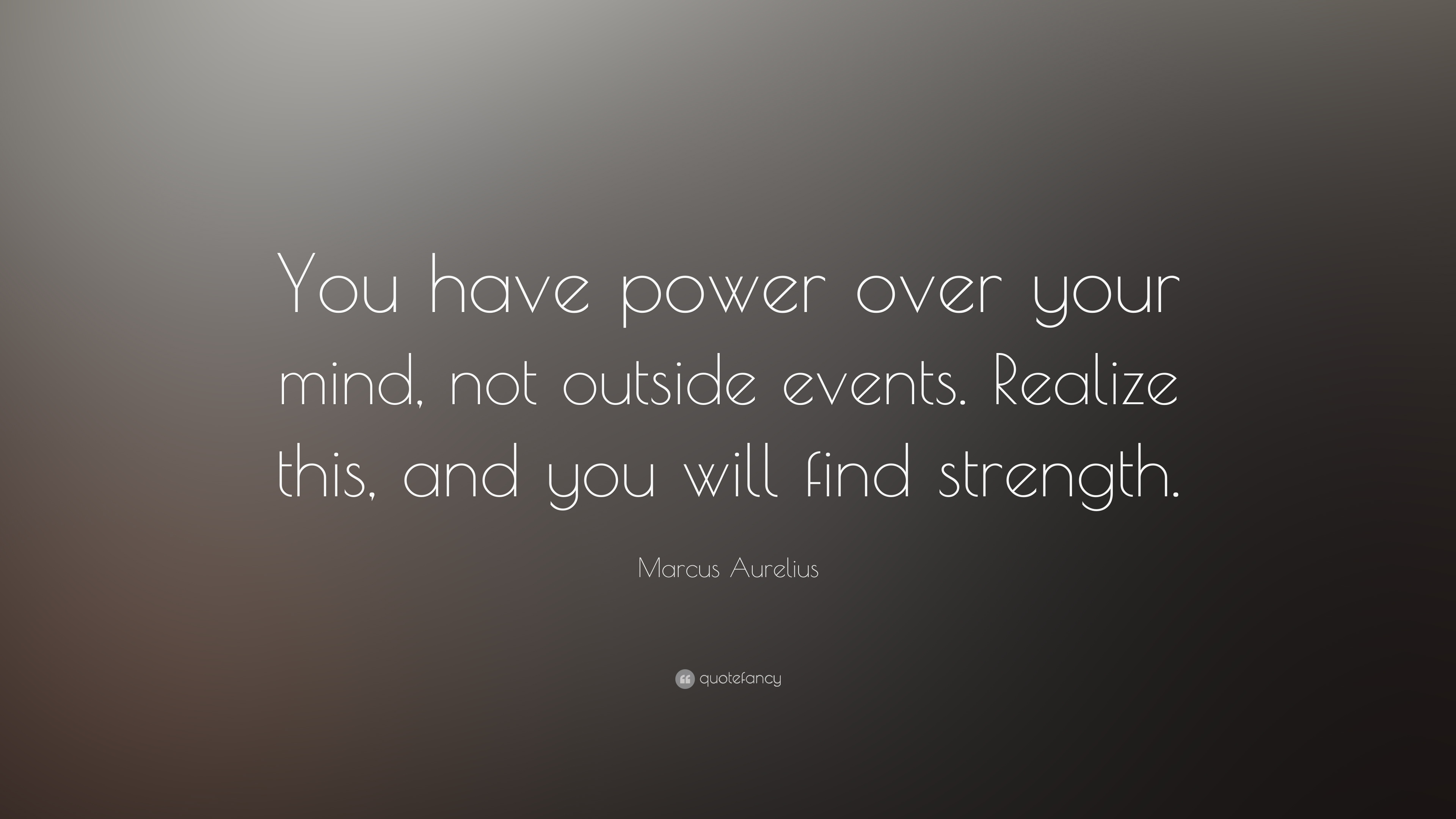 Marcus Aurelius Quote You Have Power Over Your Mind Not Outside