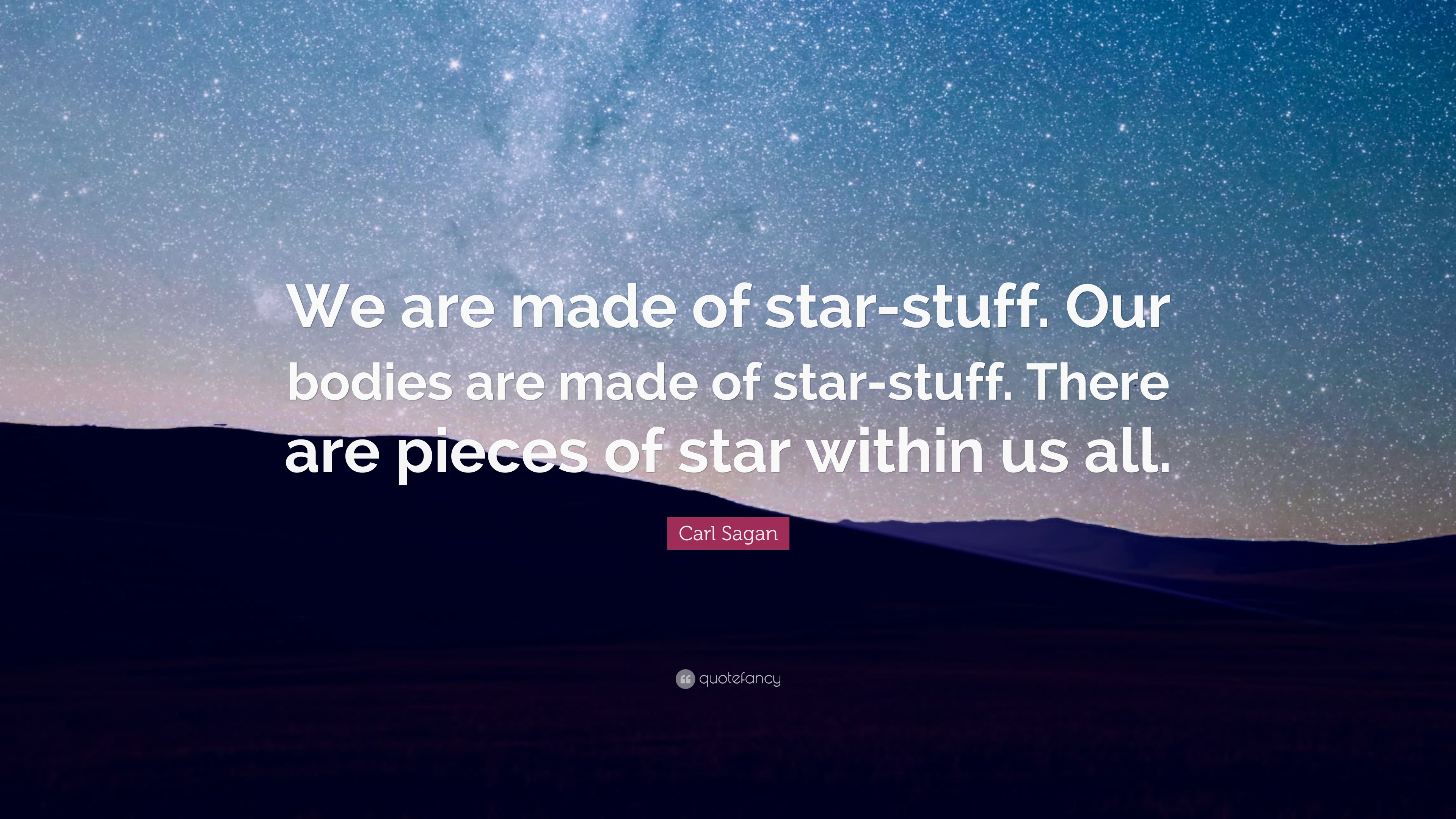 Carl Sagan Love Quote Love Quotes Using Stars Inspirational Quotes For Teens Humor.
