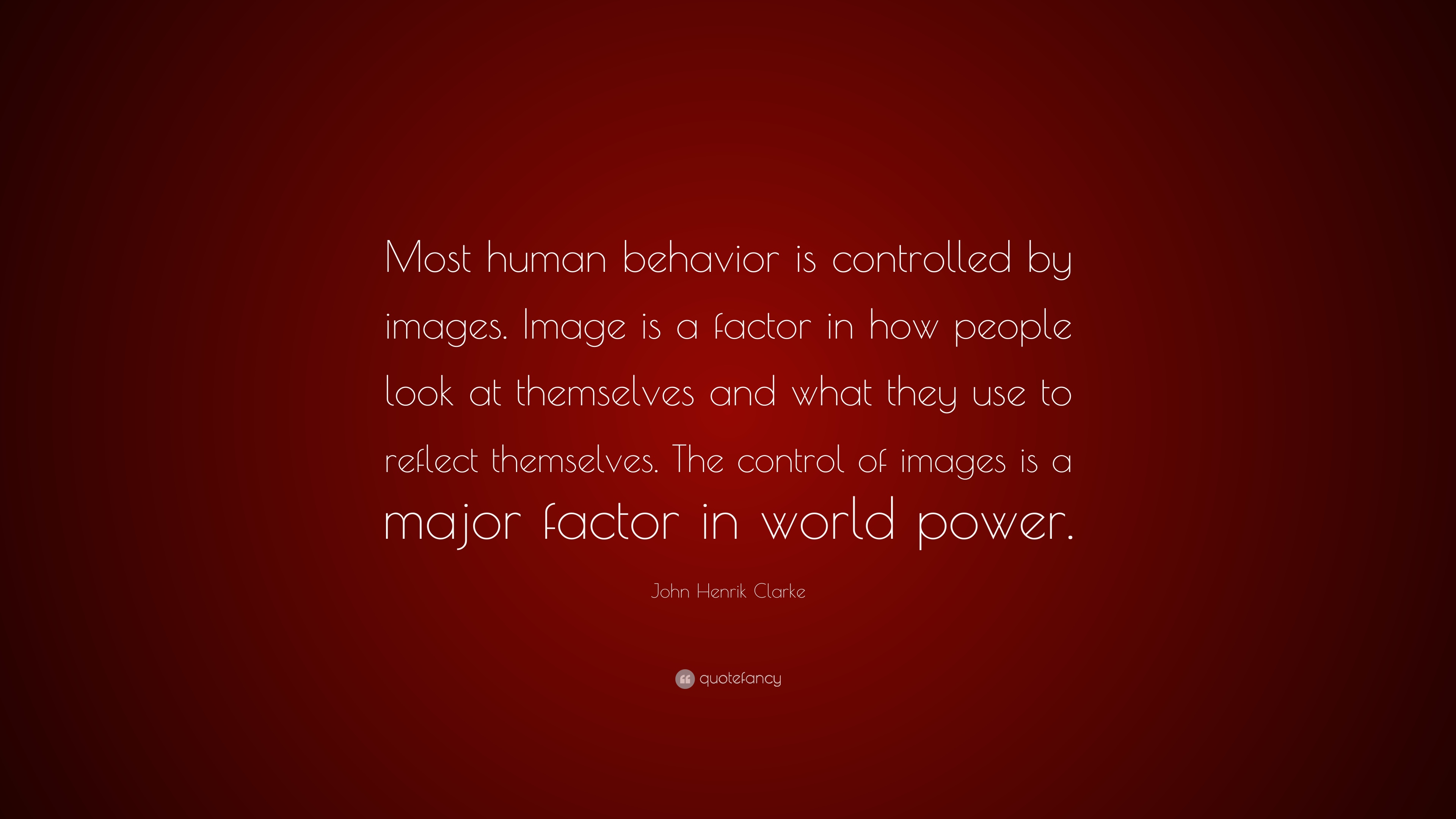 John Henrik Clarke Quote Most Human Behavior Is Controlled By