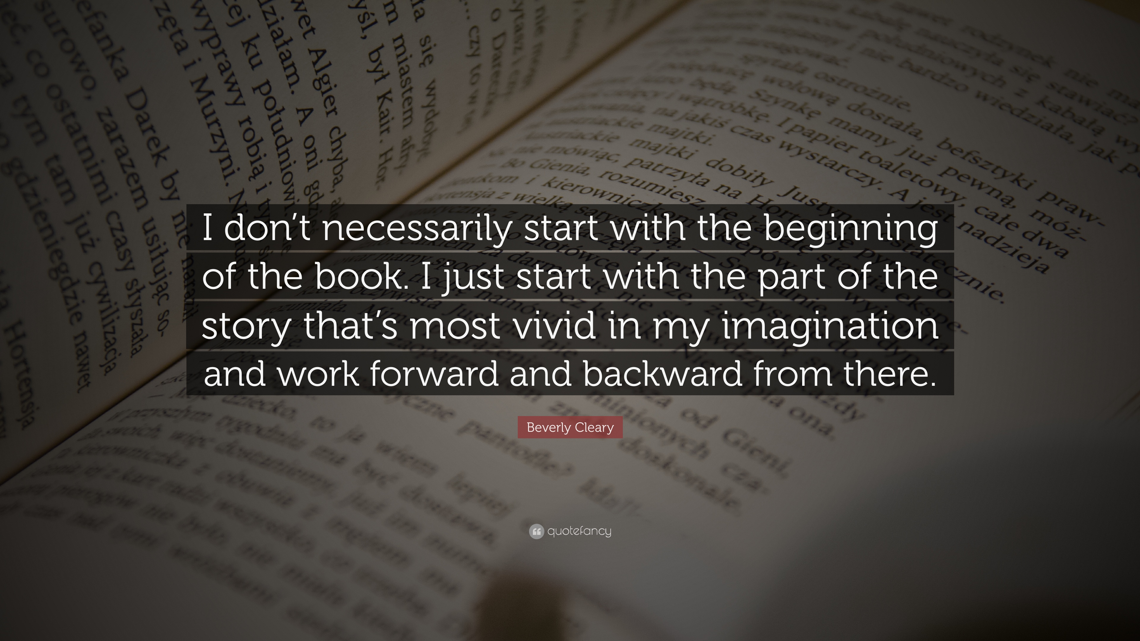 Beverly Cleary Quote I Dont Necessarily Start With The Beginning