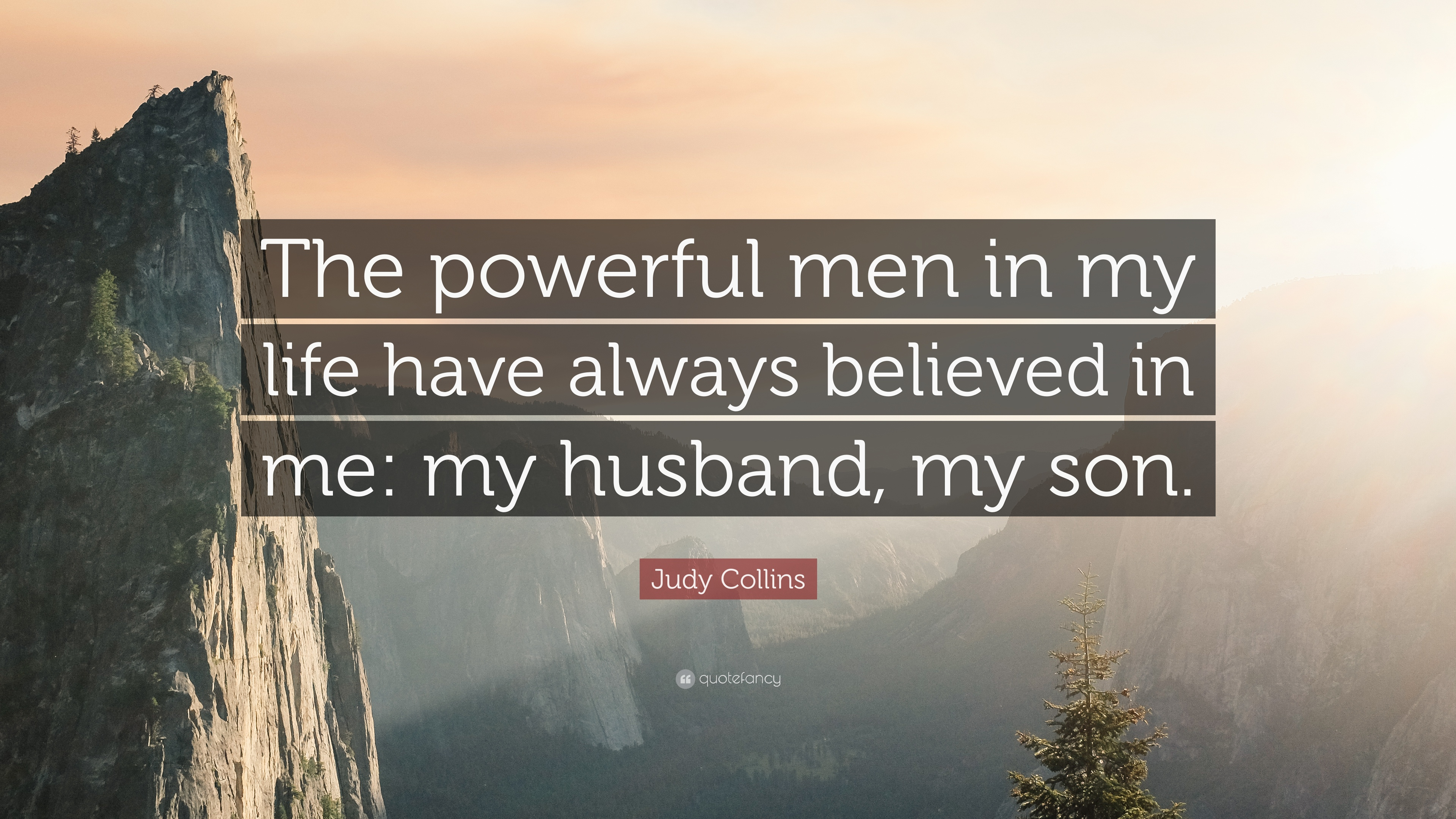 Judy Collins Quote The Powerful Men In My Life Have Always