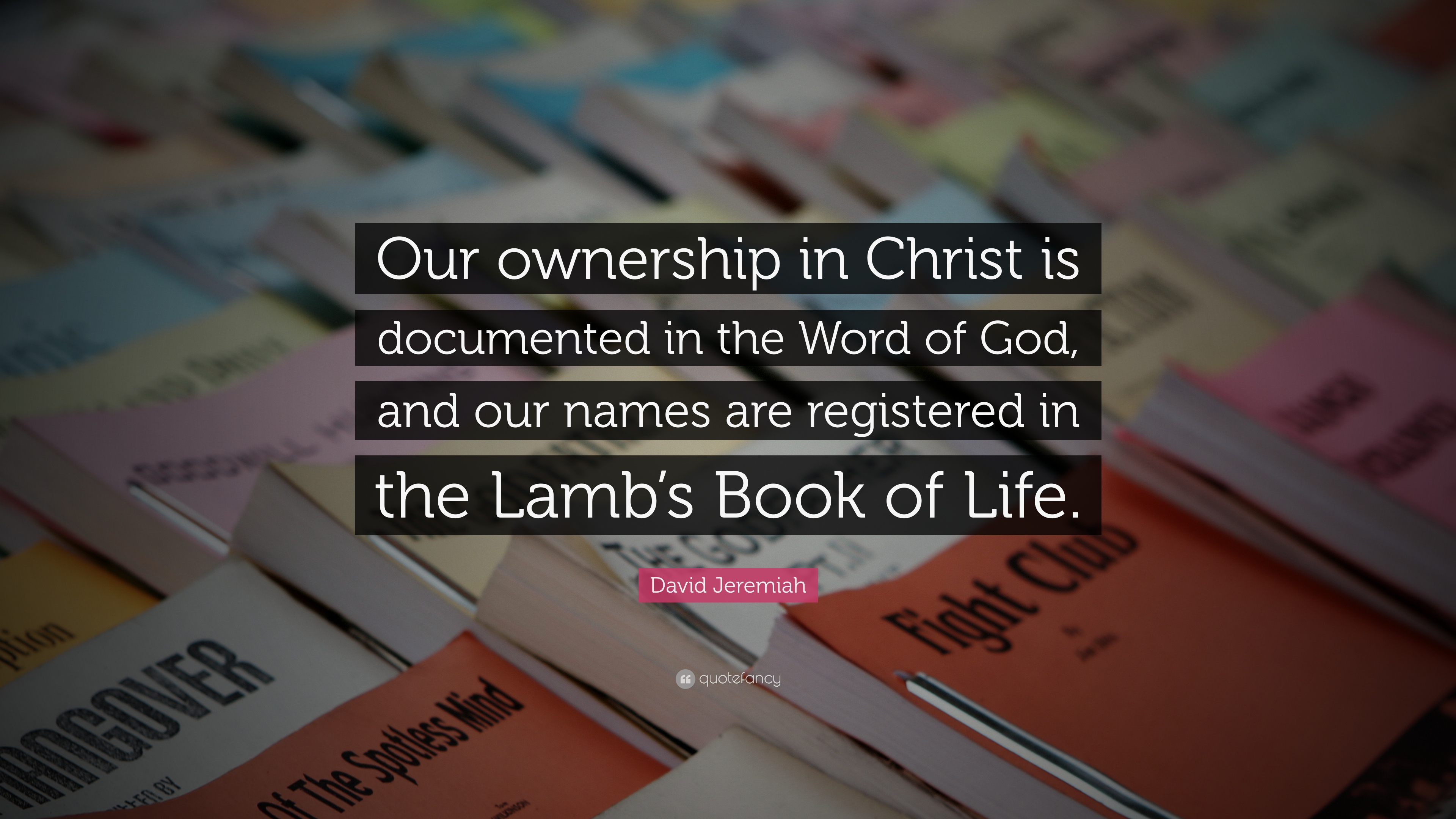 David Jeremiah Quote Our Ownership In Christ Is Documented In The