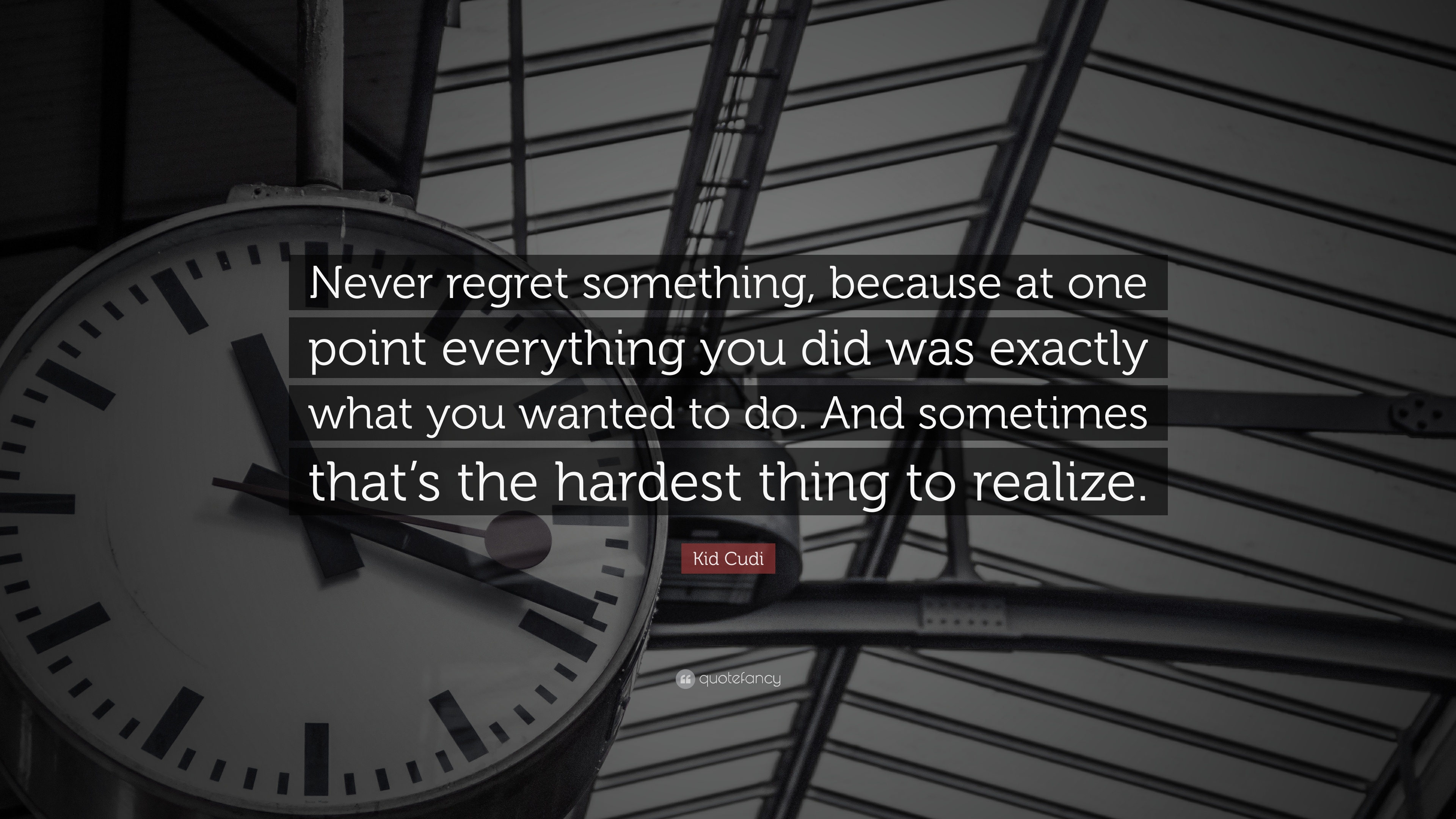 "Kid Cudi Quote: ""Never regret something, because at one ..."