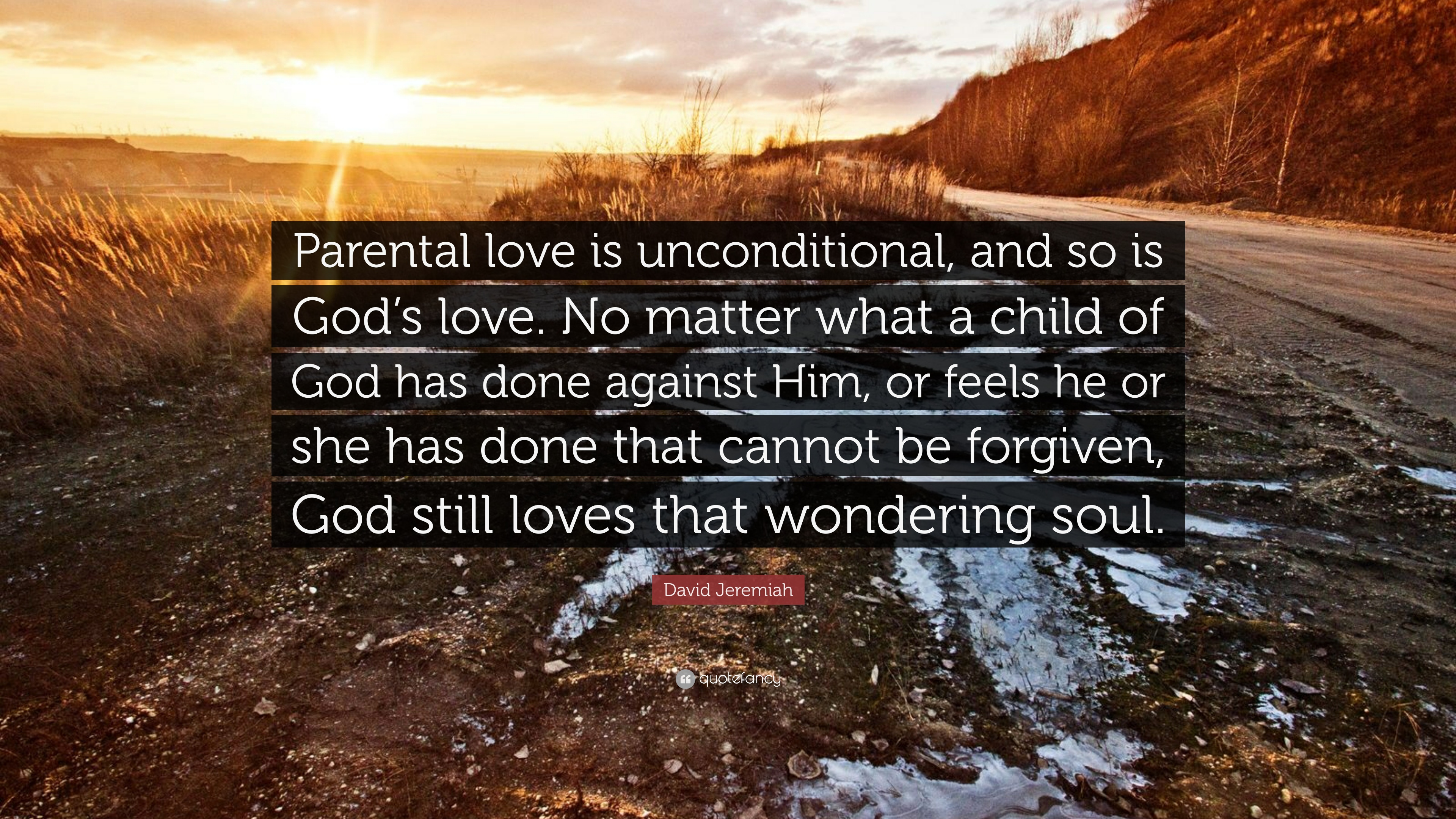 "Unconditional Love Quotes For Him David Jeremiah Quote ""Parental Love Is Unconditional And So Is"