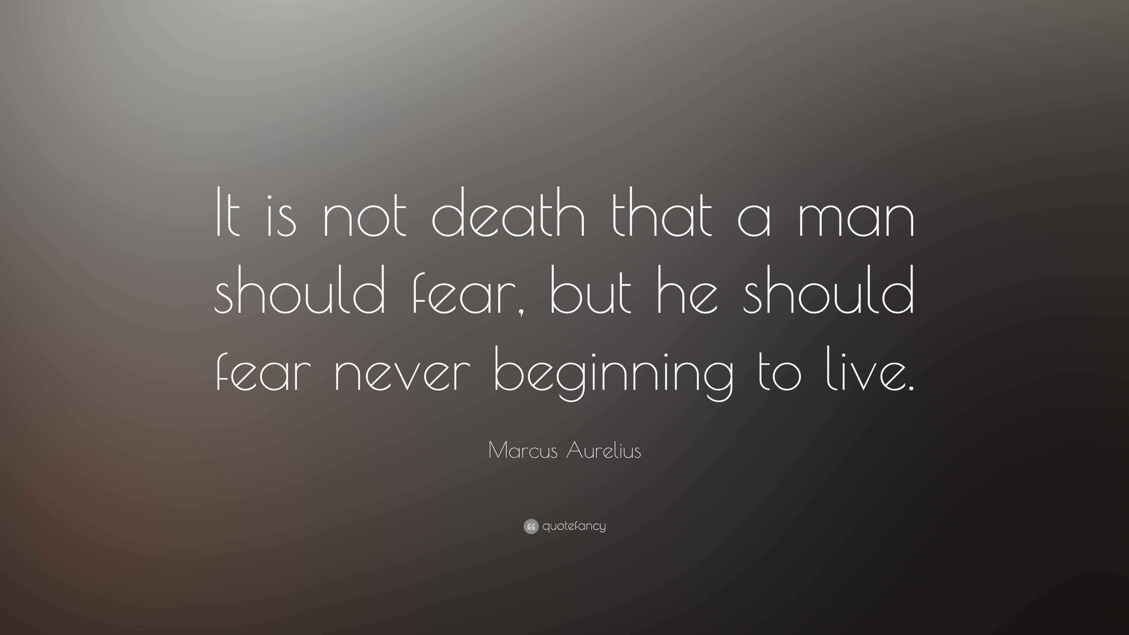 "Death Quote Marcus Aurelius Quote ""It Is Not Death That A Man Should Fear"