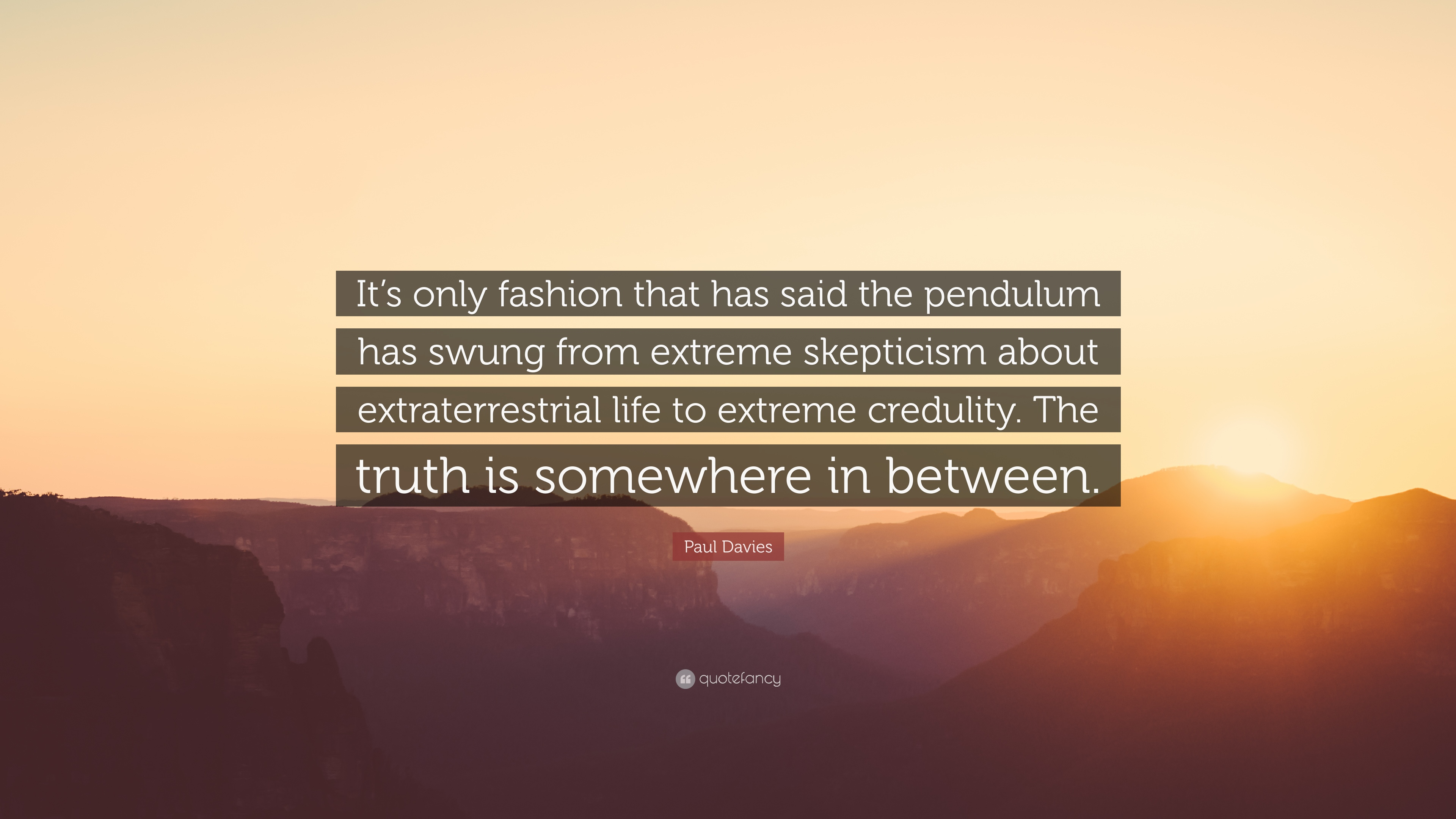 Paul Davies Quote Its Only Fashion That Has Said The Pendulum