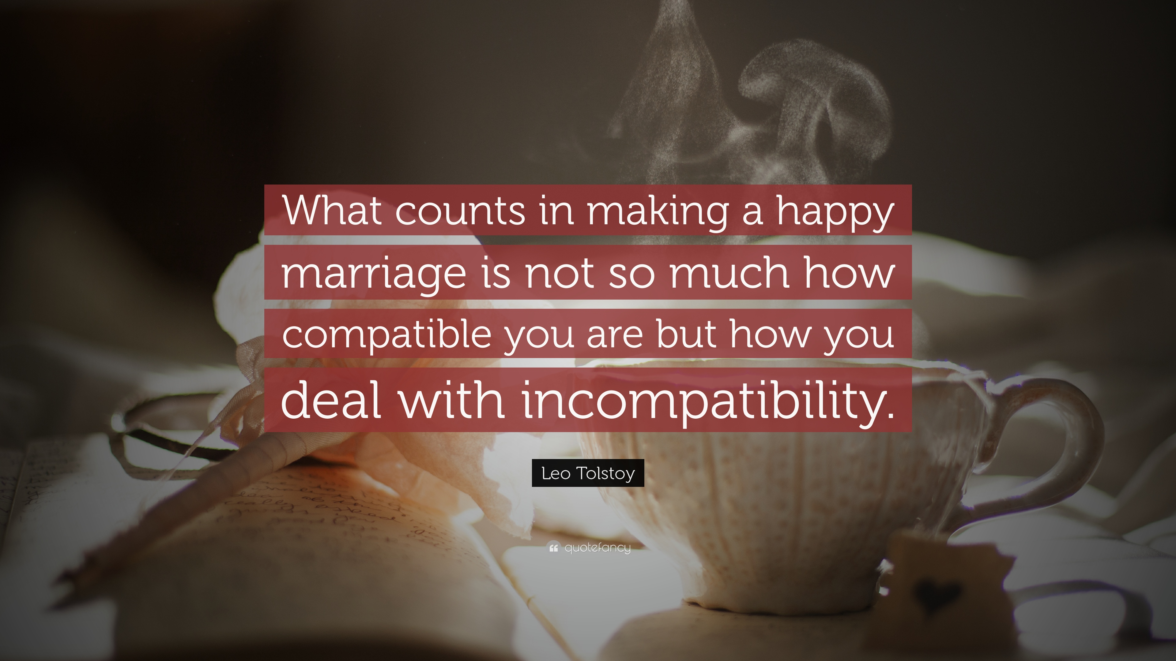 "Leo Tolstoy Quote: ""What Counts In Making A Happy Marriage"