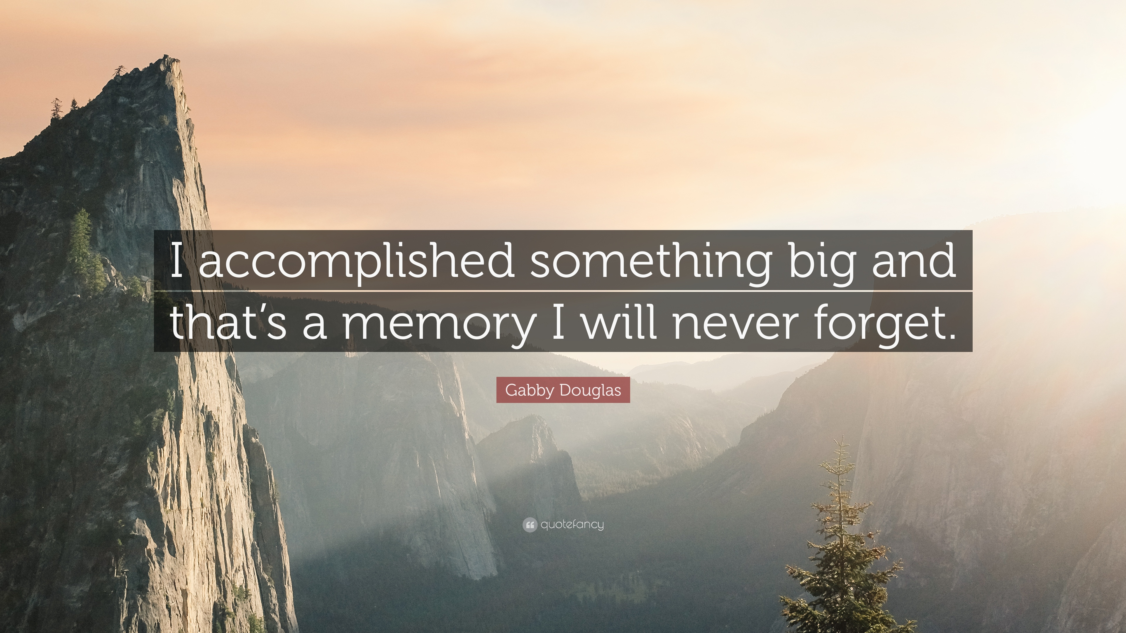 Gabby Douglas Quote I Accomplished Something Big And That S A