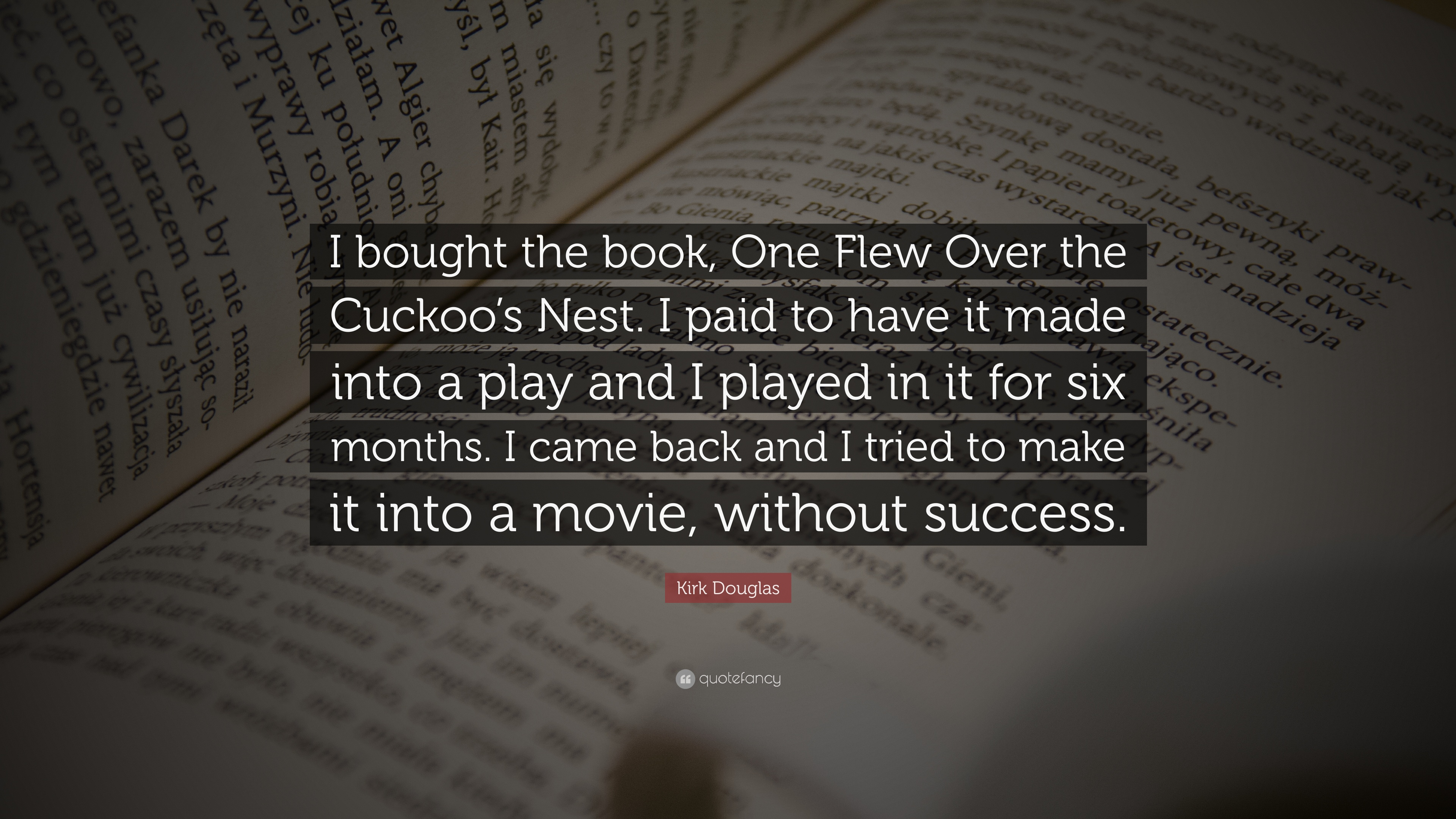 One Flew Over The Cuckoo's Nest Quotes | Kirk Douglas Quote I Bought The Book One Flew Over The Cuckoo S