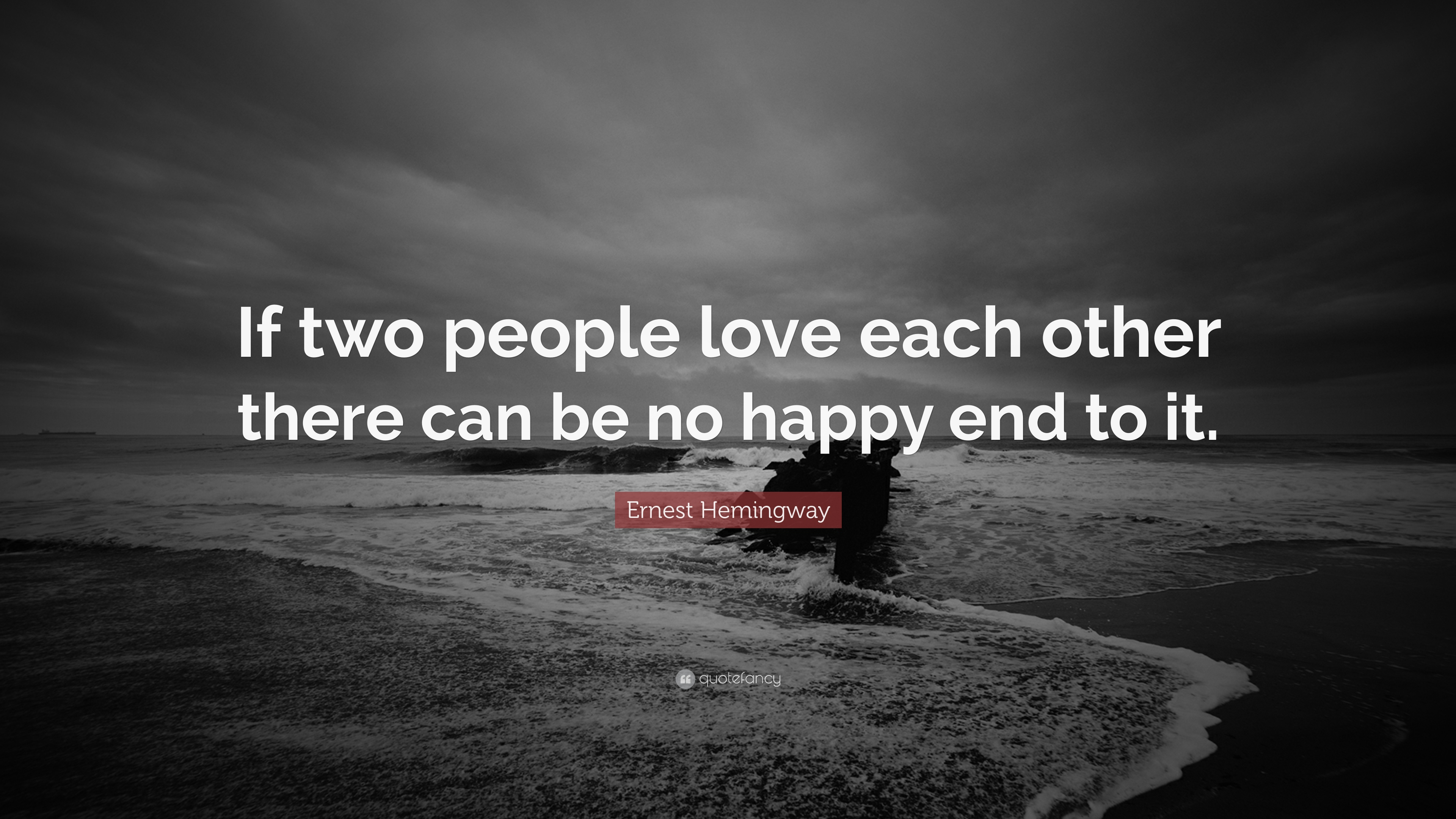 Ernest Hemingway Quote If Two People Love Each Other There Can Be