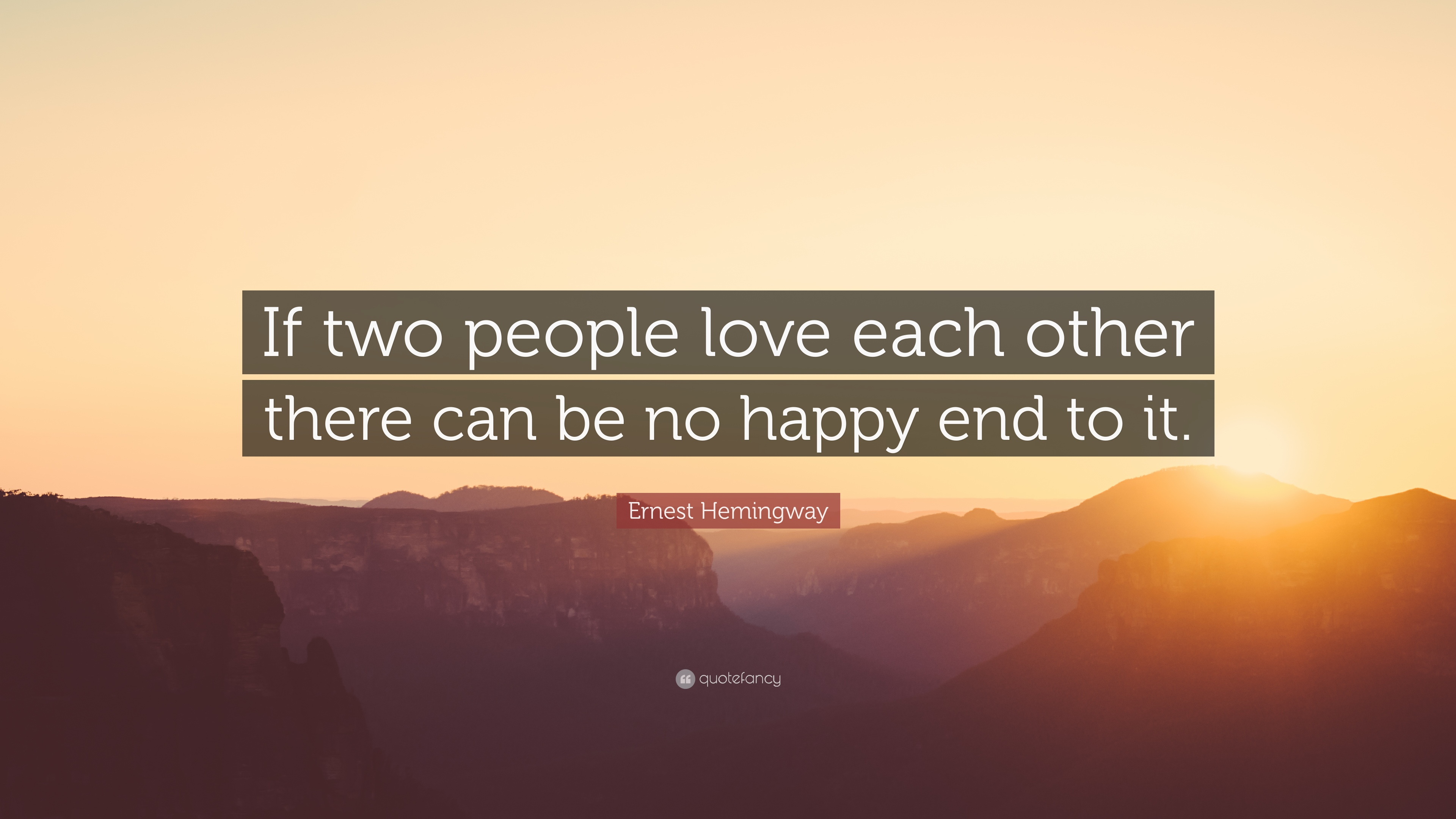 "People That Love Each Other: Ernest Hemingway Quote: ""If Two People Love Each Other"