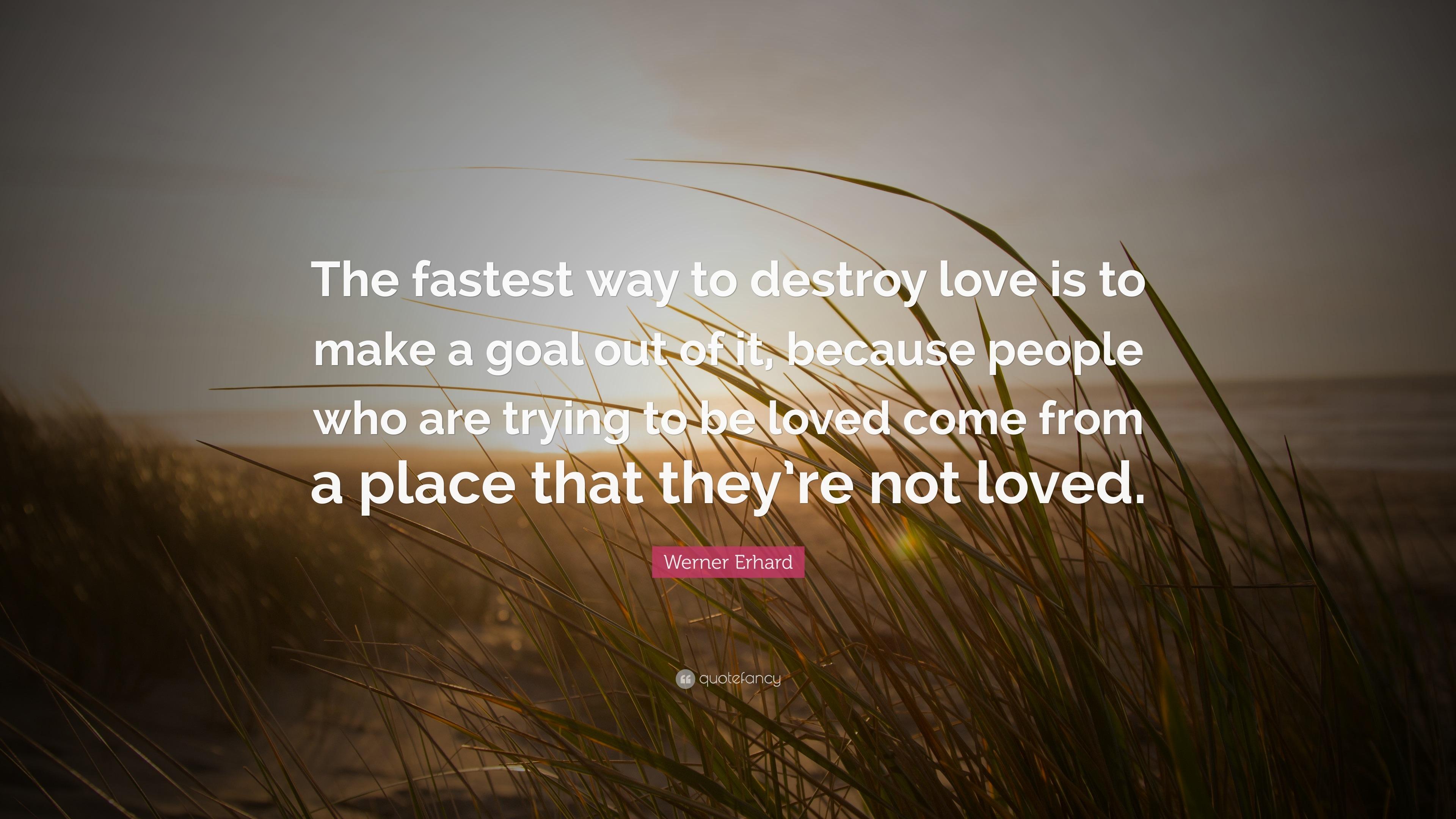 Your love should not destroy me
